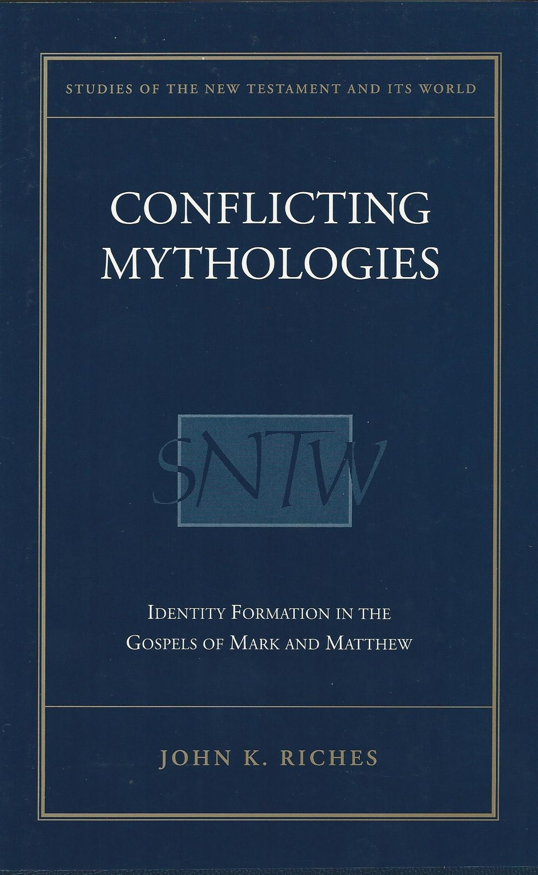 Image for Conflicting Mythologies: Identity Formation in the Gospels of Mark and Matthew (Academic Paperback)