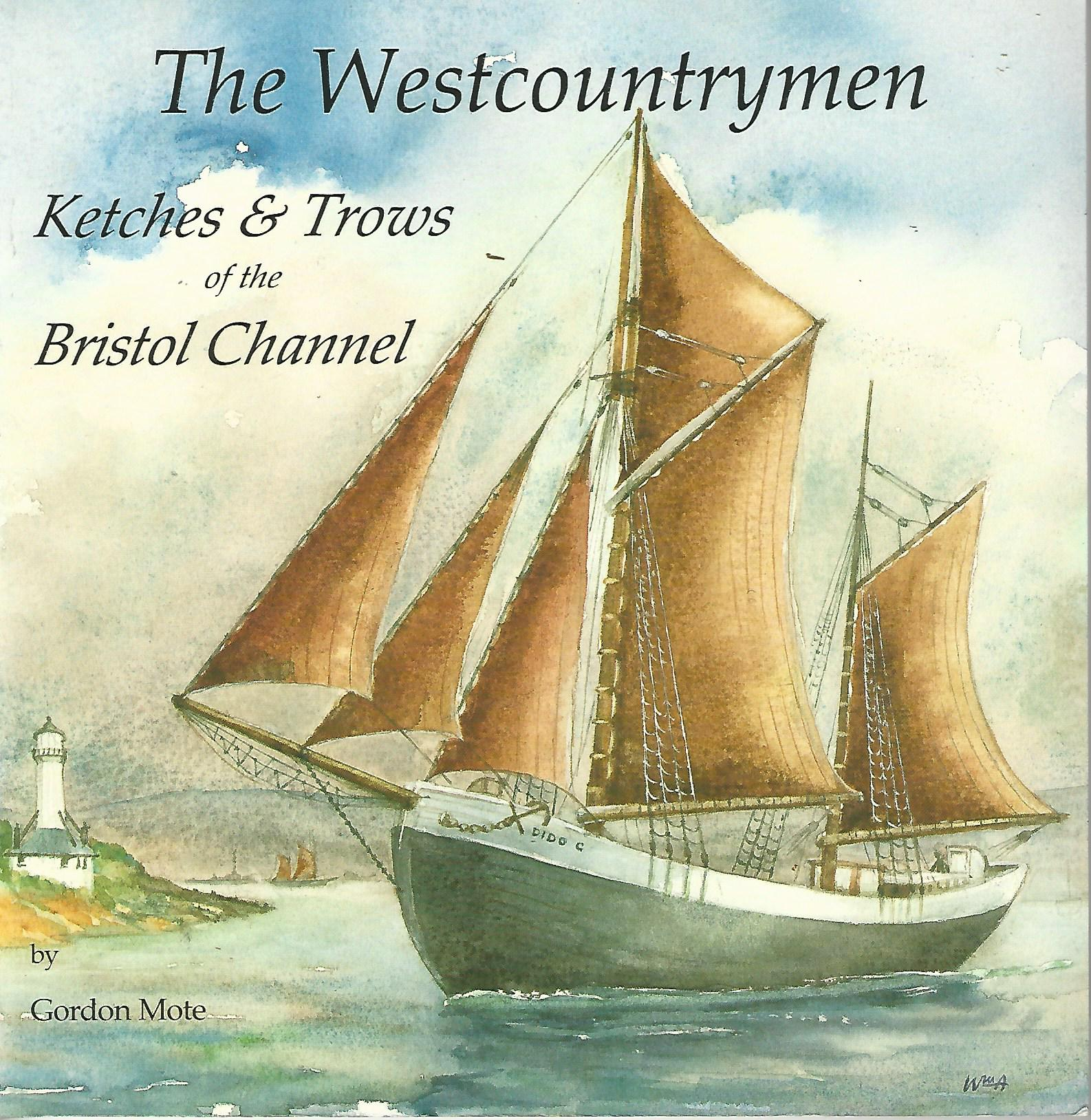 Image for The Westcountrymen: Ketches and Trows of the Bristol Channel.