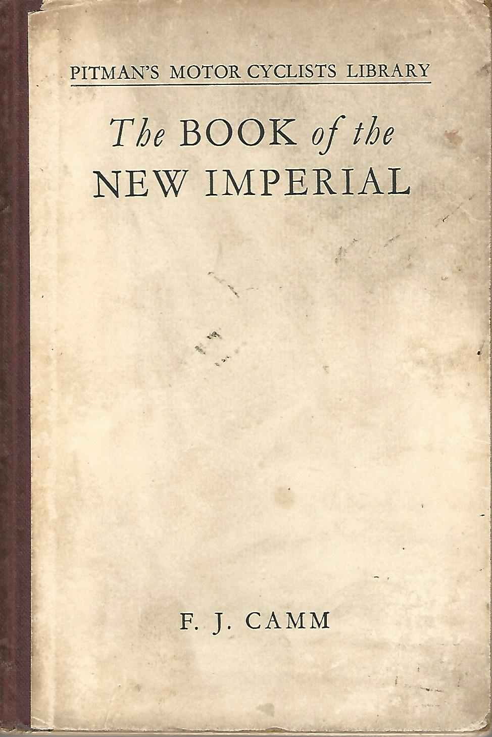 Image for The Book of the New Imperial: A Complete Guide for Owners and Prospective Purchasers of New Imperial Machines.