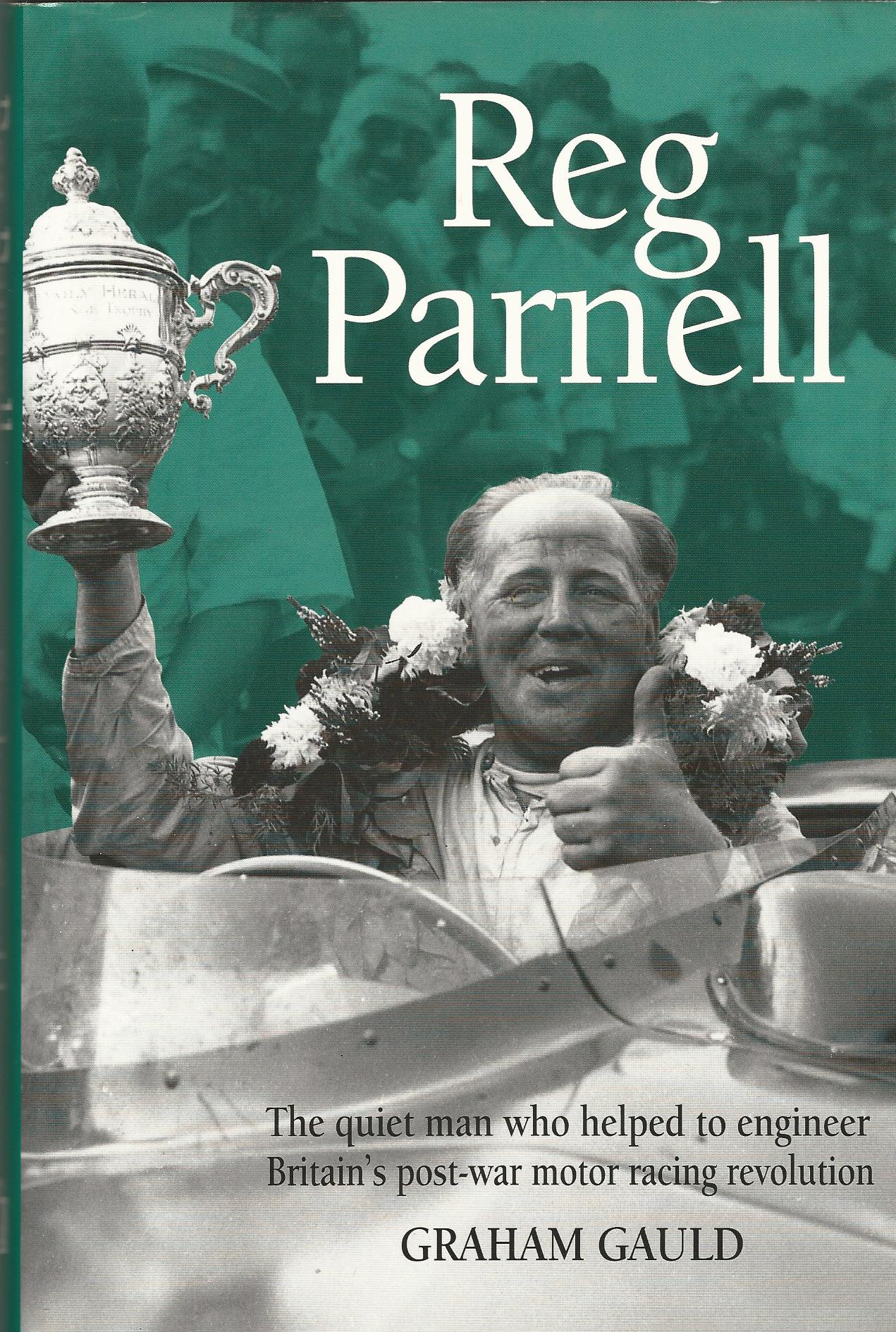 Image for Reg Parnell: The Quiet Man Who Helped to Engineer Britain's Post-War Motor Racing Revolution