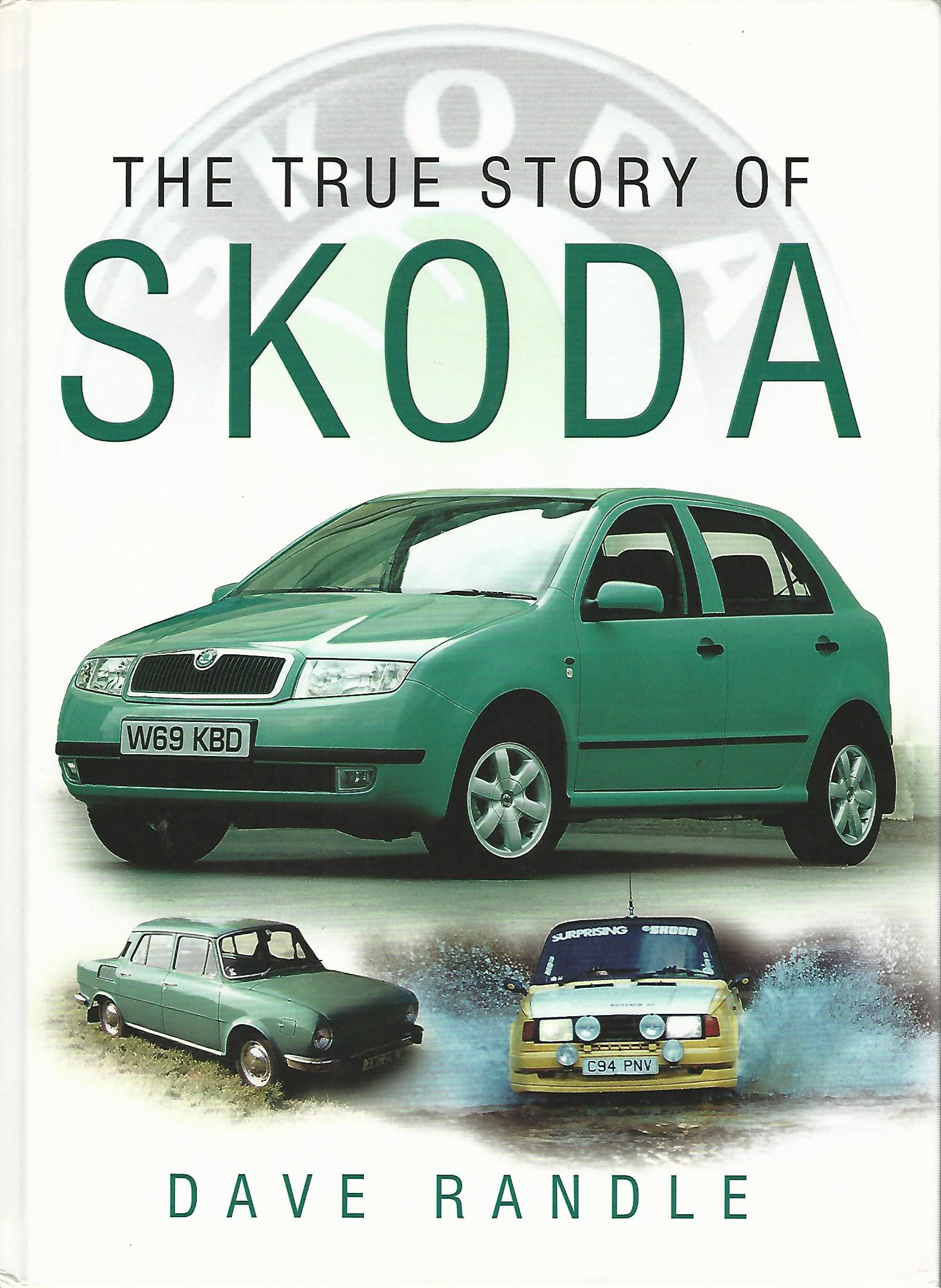 Image for The True Story of Skoda.