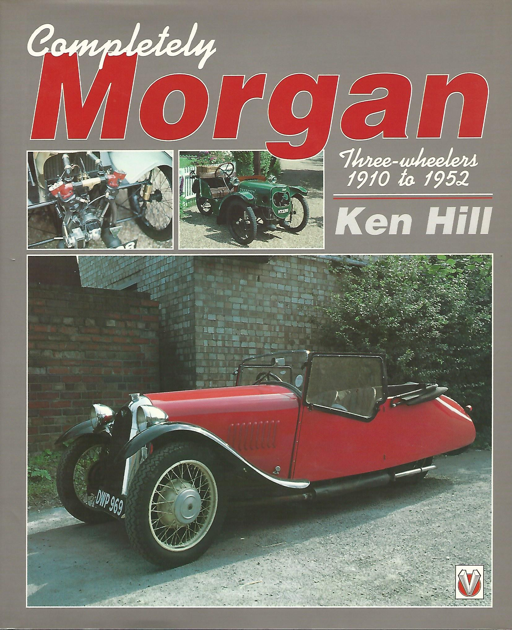 Image for Completely Morgan: Three-wheelers, 1910-52.