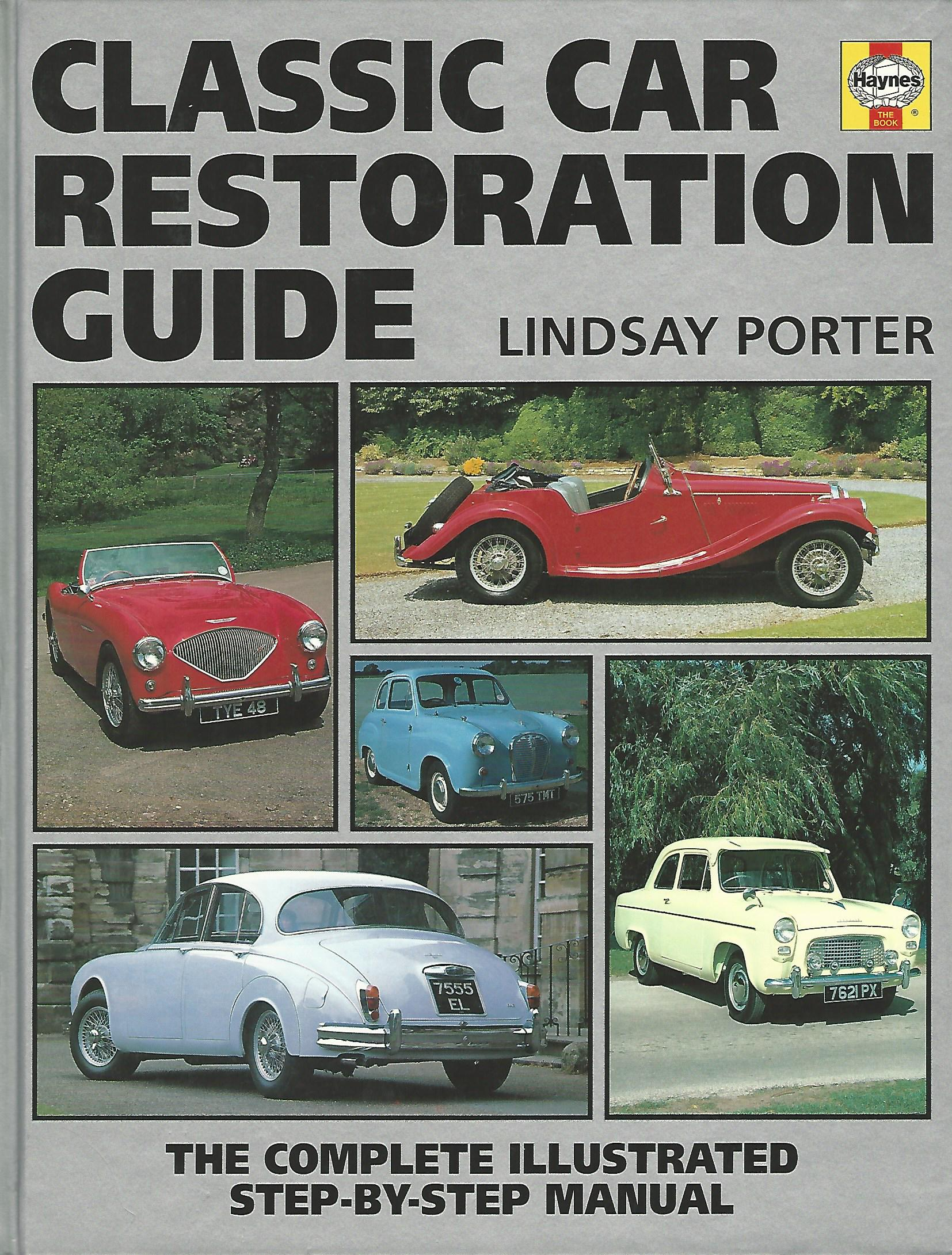 Classic Car Restoration The Complete Stepbystep Guide Haynes - Classic car guide