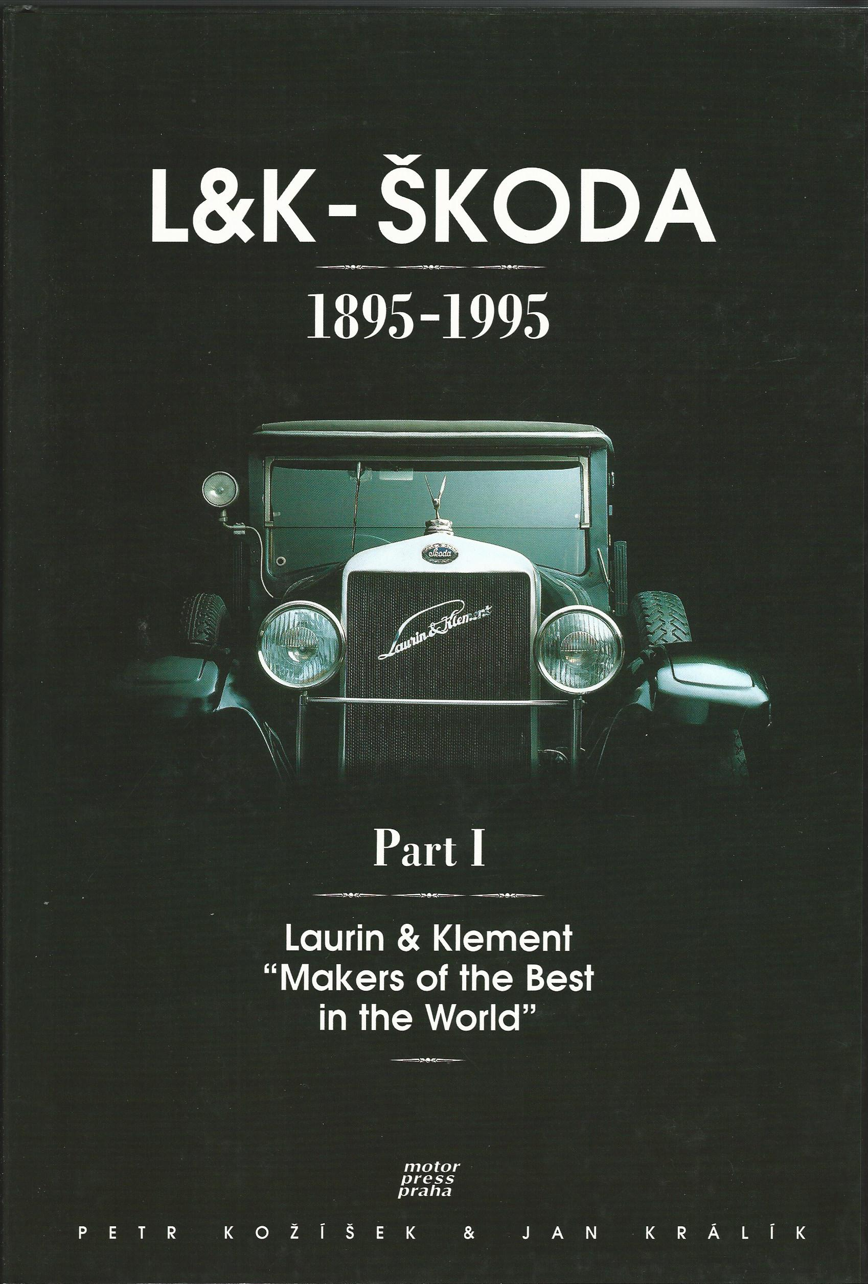 "Image for L&K - Skoda 1895-1995;Part I, Laurin & Klement ""Makers of the Best in the World""; Part II, The Flight of the Winged Arrow - Two Volumes."