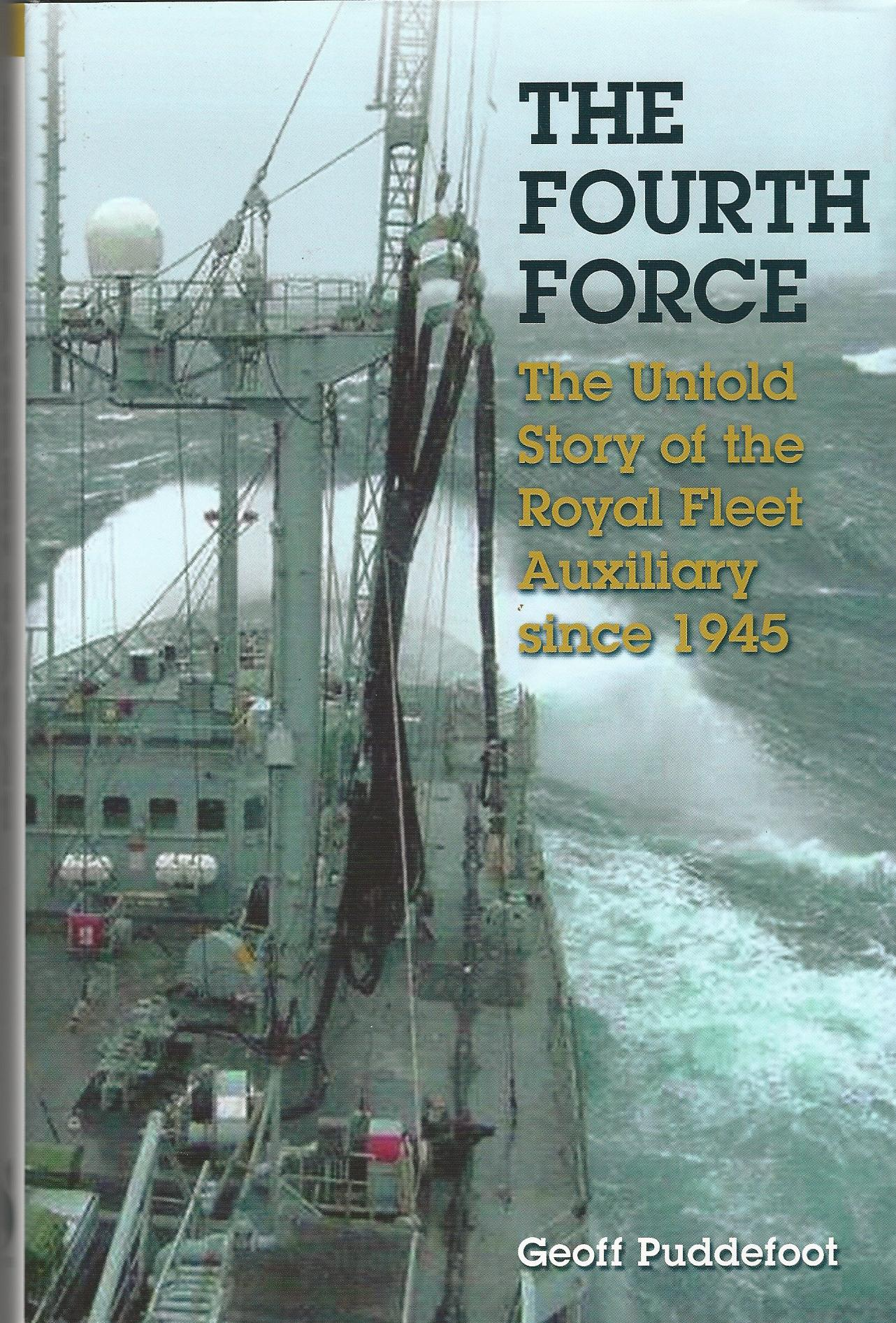 Image for The Fourth Force: The Untold Story of the Royal Fleet Auxiliary Since 1945