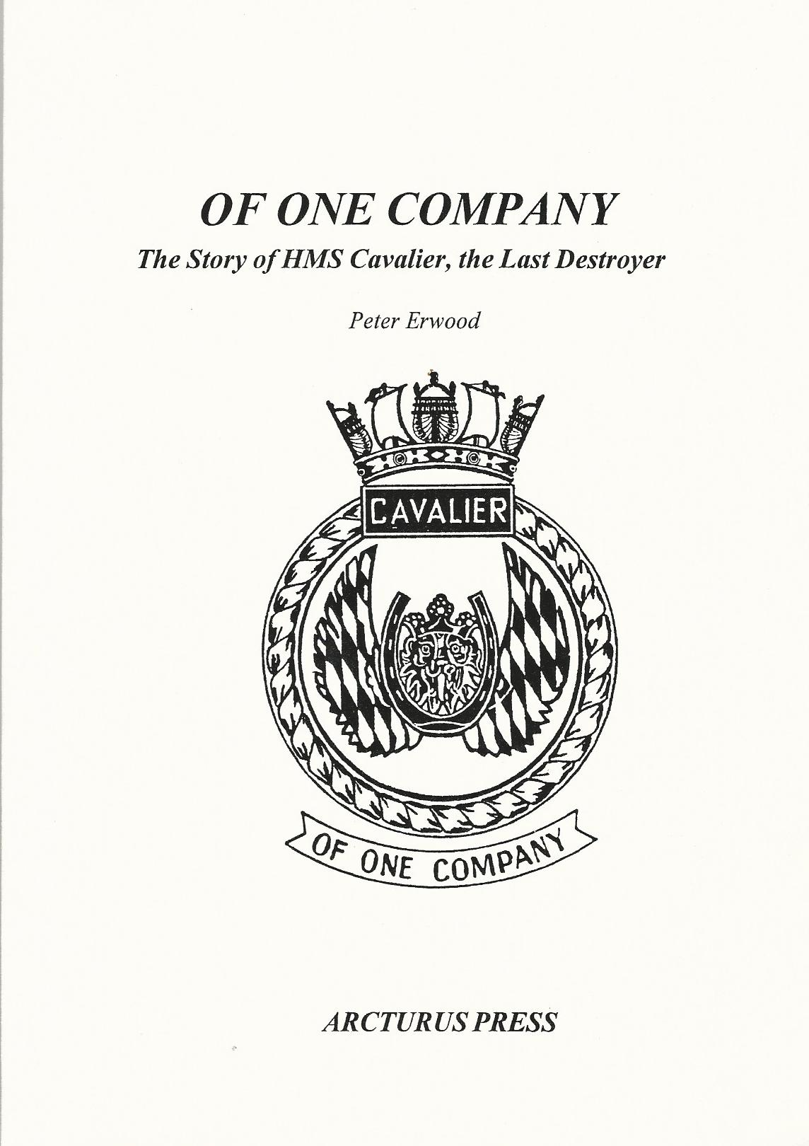 Image for Of One Company: The Story of HMS Cavalier, the Last Destroyer