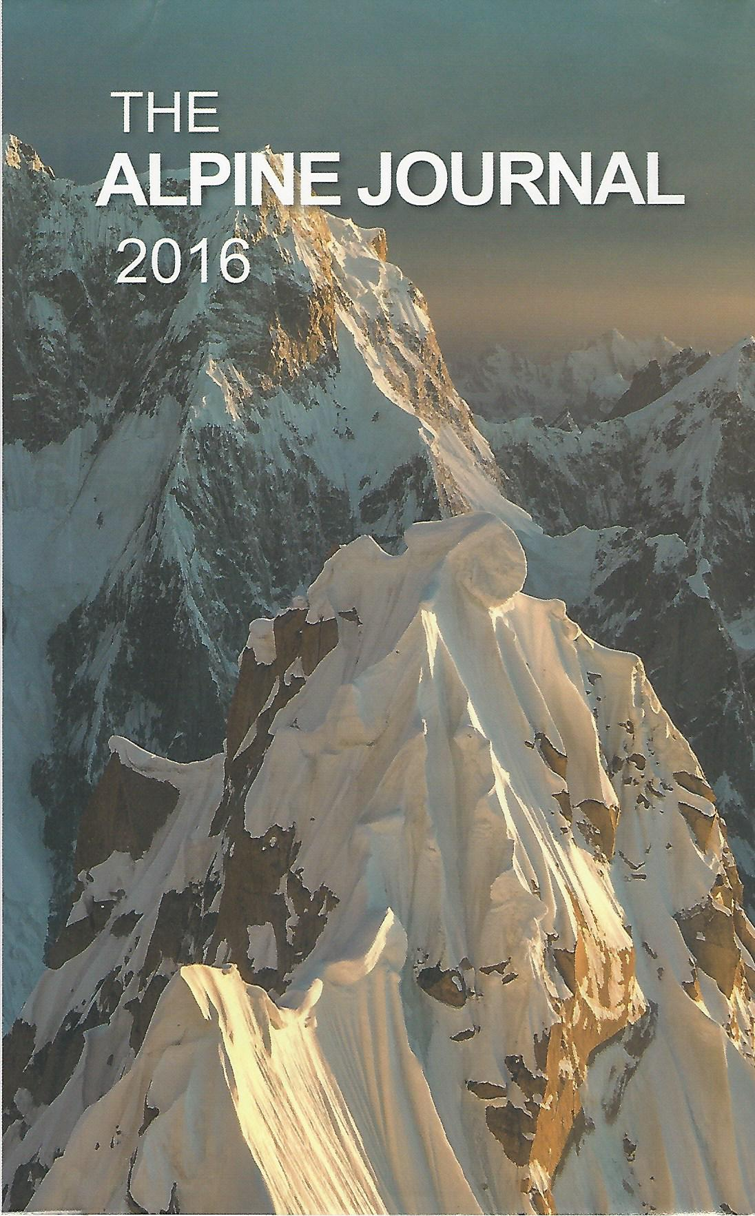 Image for The Alpine Journal 2016: A Record of Mountain Adventure and Scientific Observation, Volume 120.