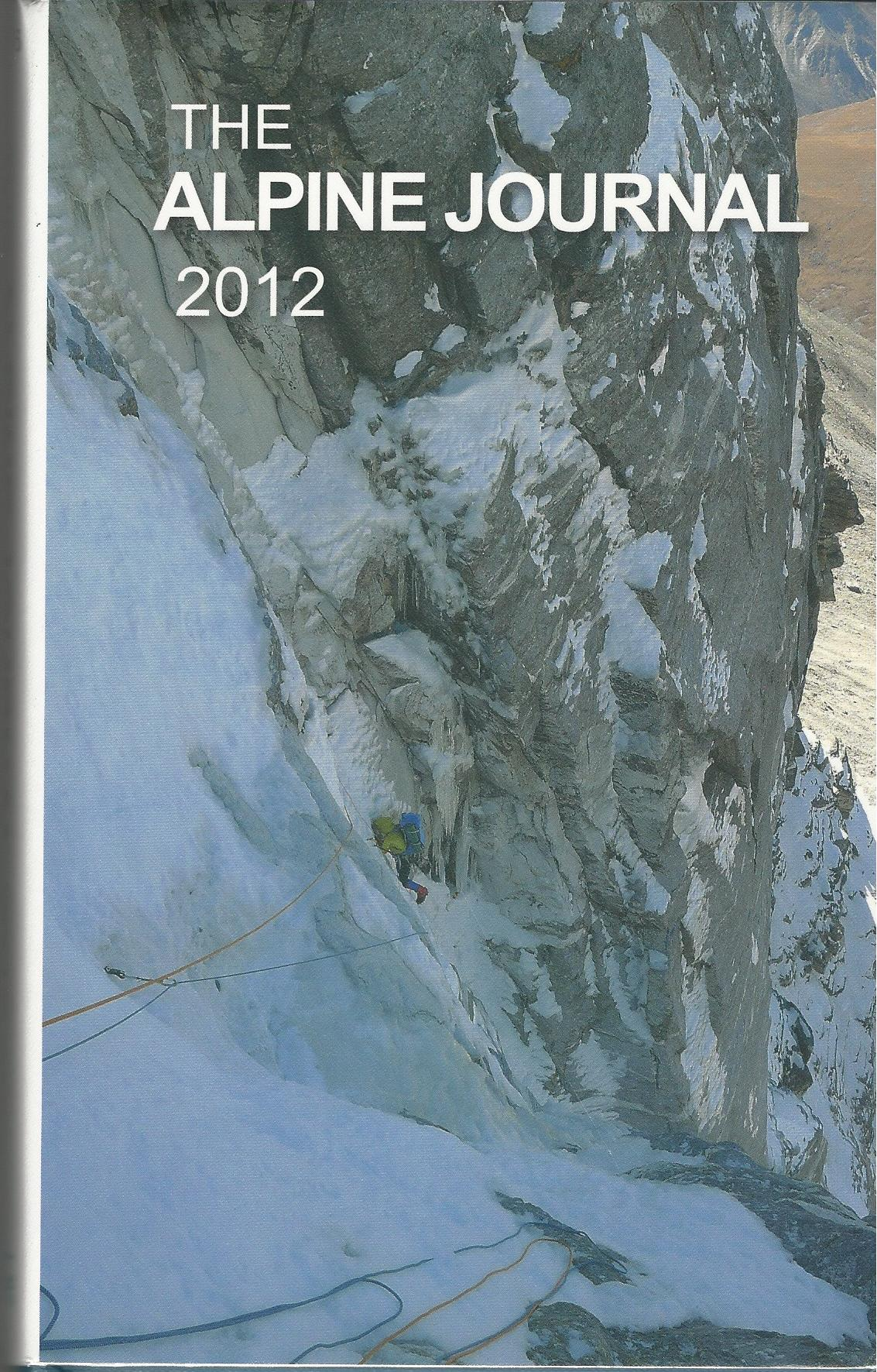 Image for The Alpine Journal 2012, A Record of Mountain Adventure and Scientific Observation. Volume 116.