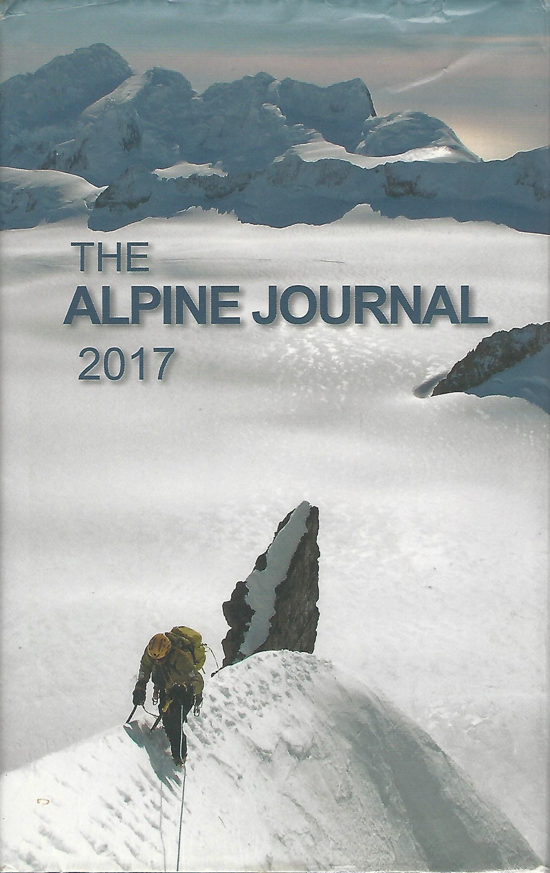 Image for The Alpine Journal 2017, A Record of Mountain Adventure and Scientific Observation. Volume 116.