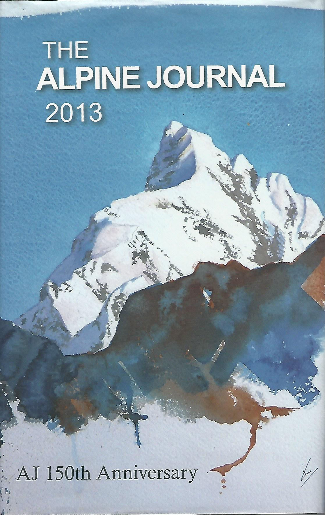 Image for The Alpine Journal 2013, A Record of Mountain Adventure and Scientific Observation. Volume 117.