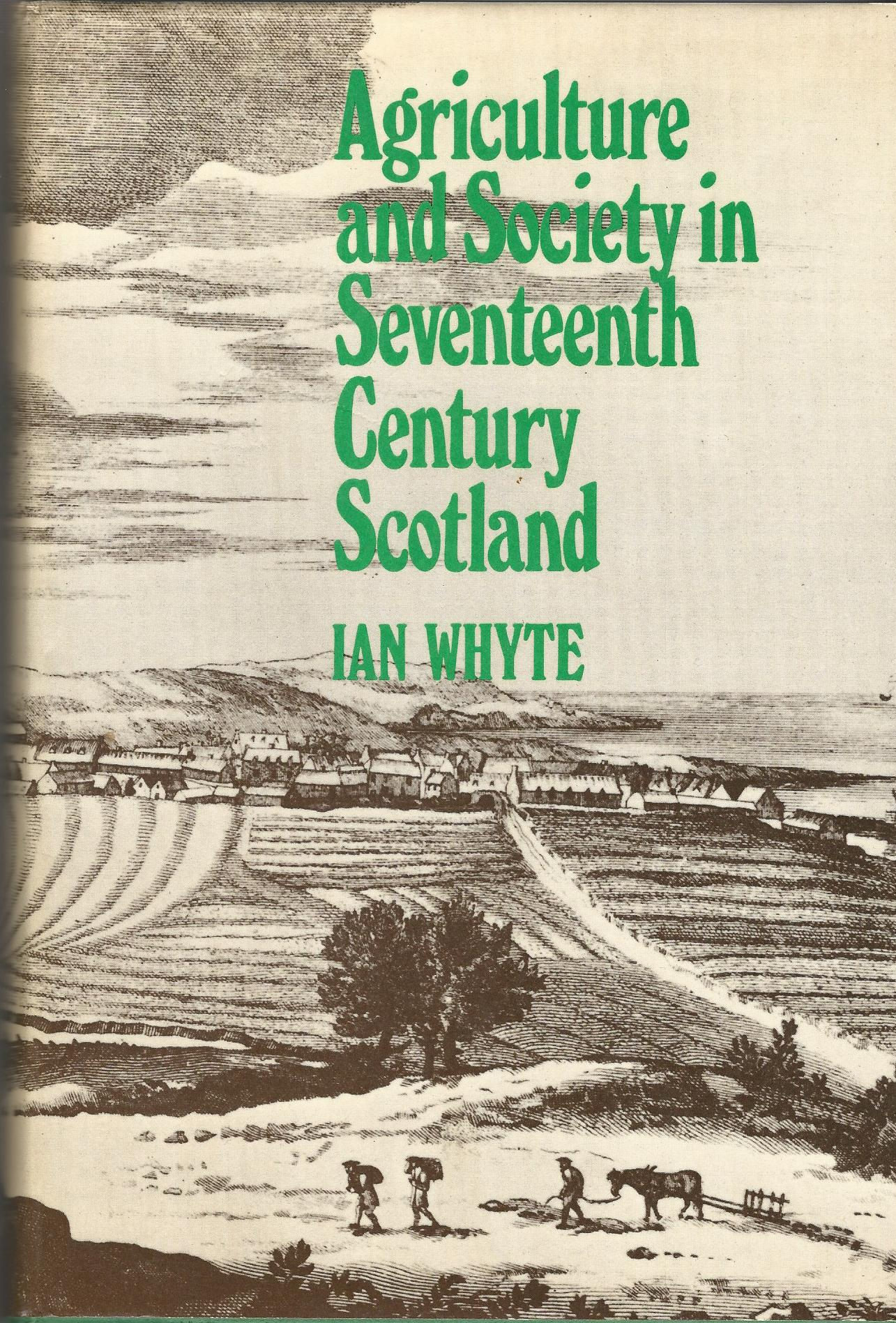 Image for Agriculture and Society in Seventeenth Century Scotland.