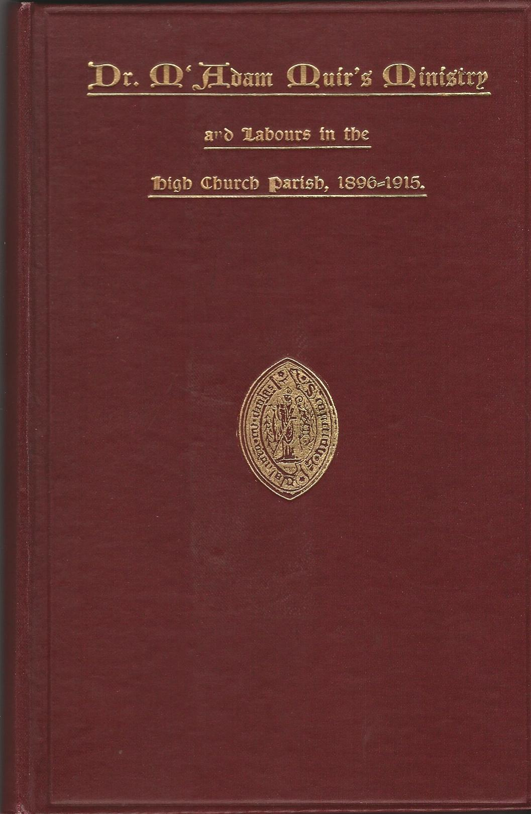 Image for Dr. M'Adam Muir's Ministry and Labours in the High Church Parish 1896-1915.