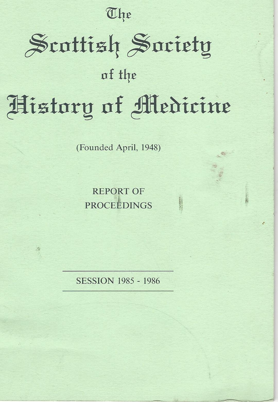 Image for The Scottish Society of the History of Medicine. Report of Proceedings. Session 1985 - 1986.