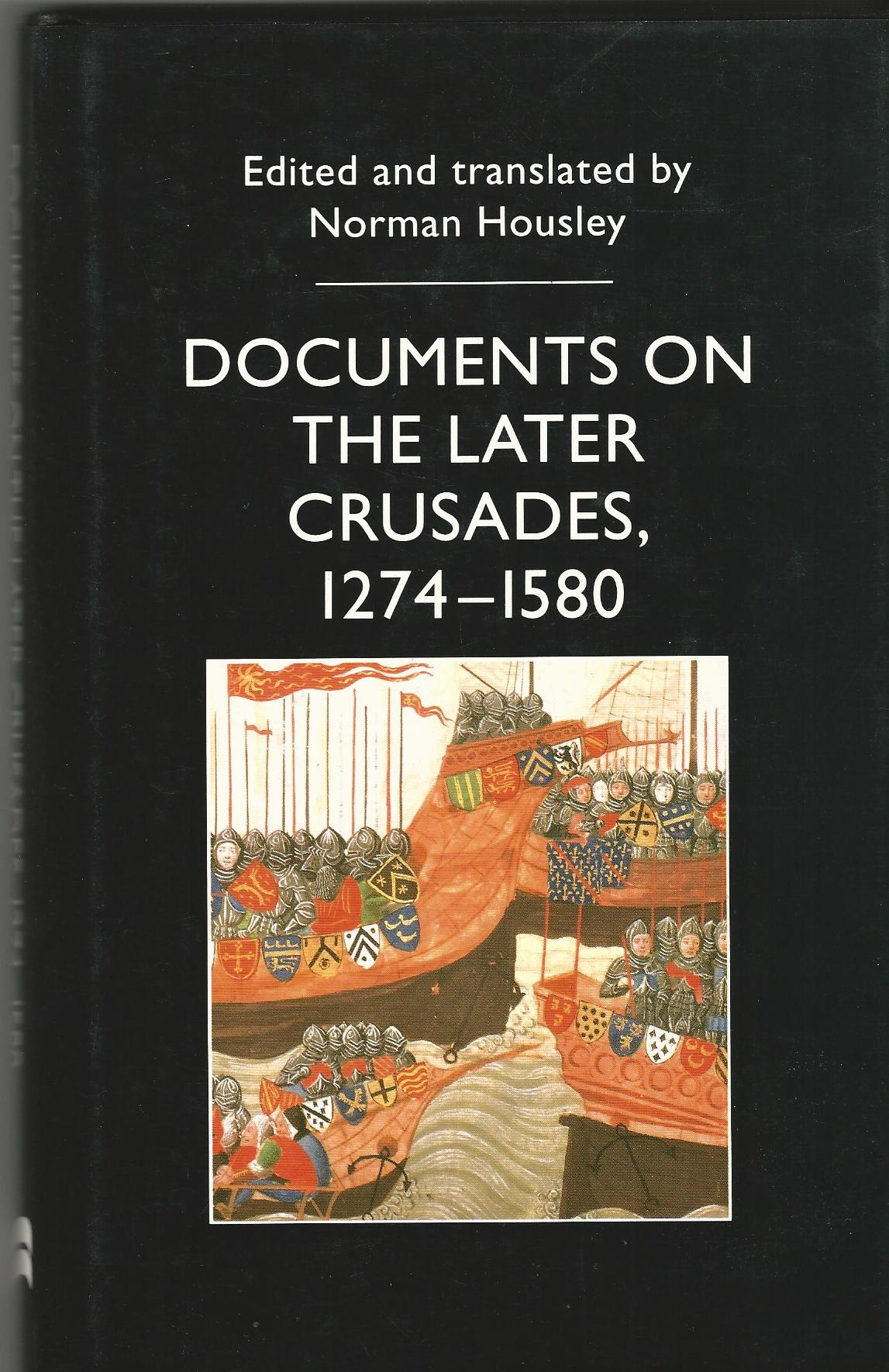 Image for Documents on the Later Crusades, 1274-1580.