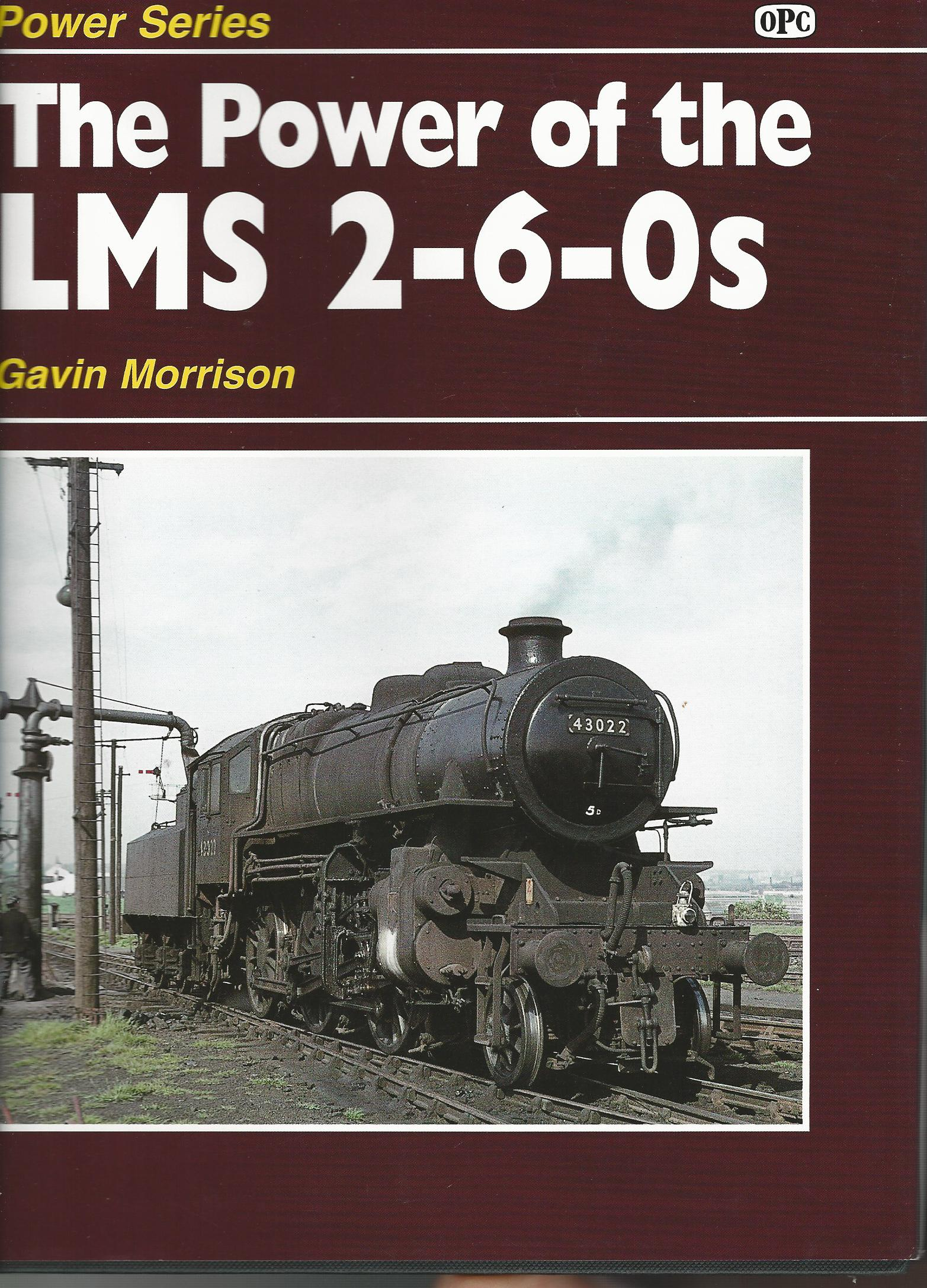 Image for The Power of the LMS 2-6-0s.