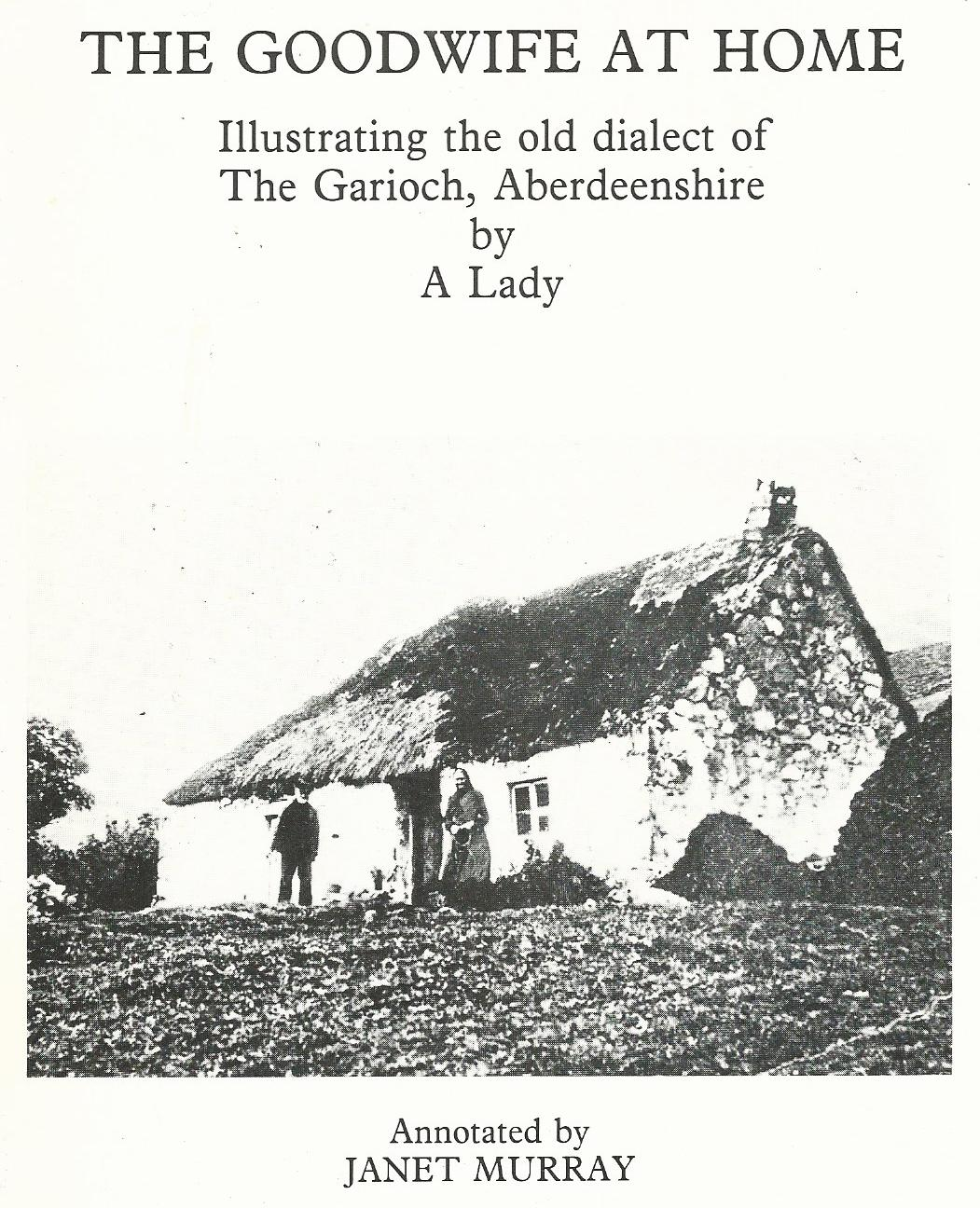 Image for The Goodwife at Home: Illustrating the Old Dialect of the Garioch, Aberdeenshire.