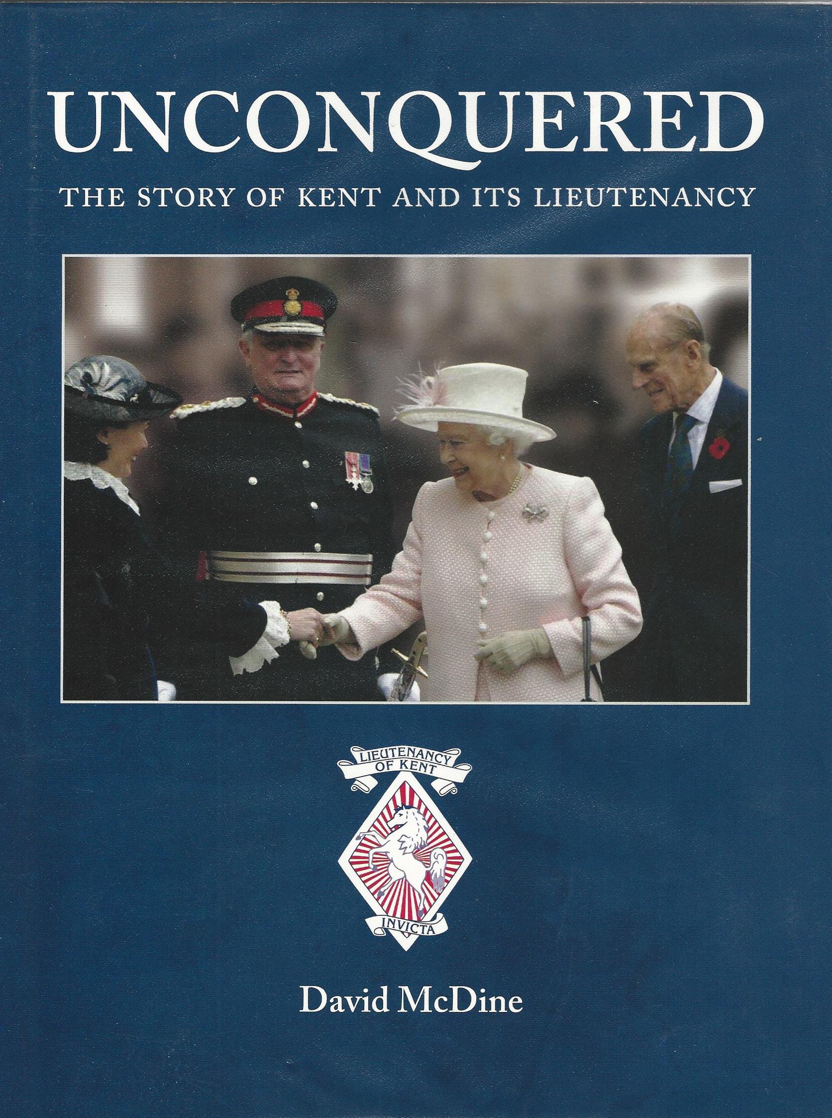 Image for Unconquered: The Story of Kent and its Lieutenancy