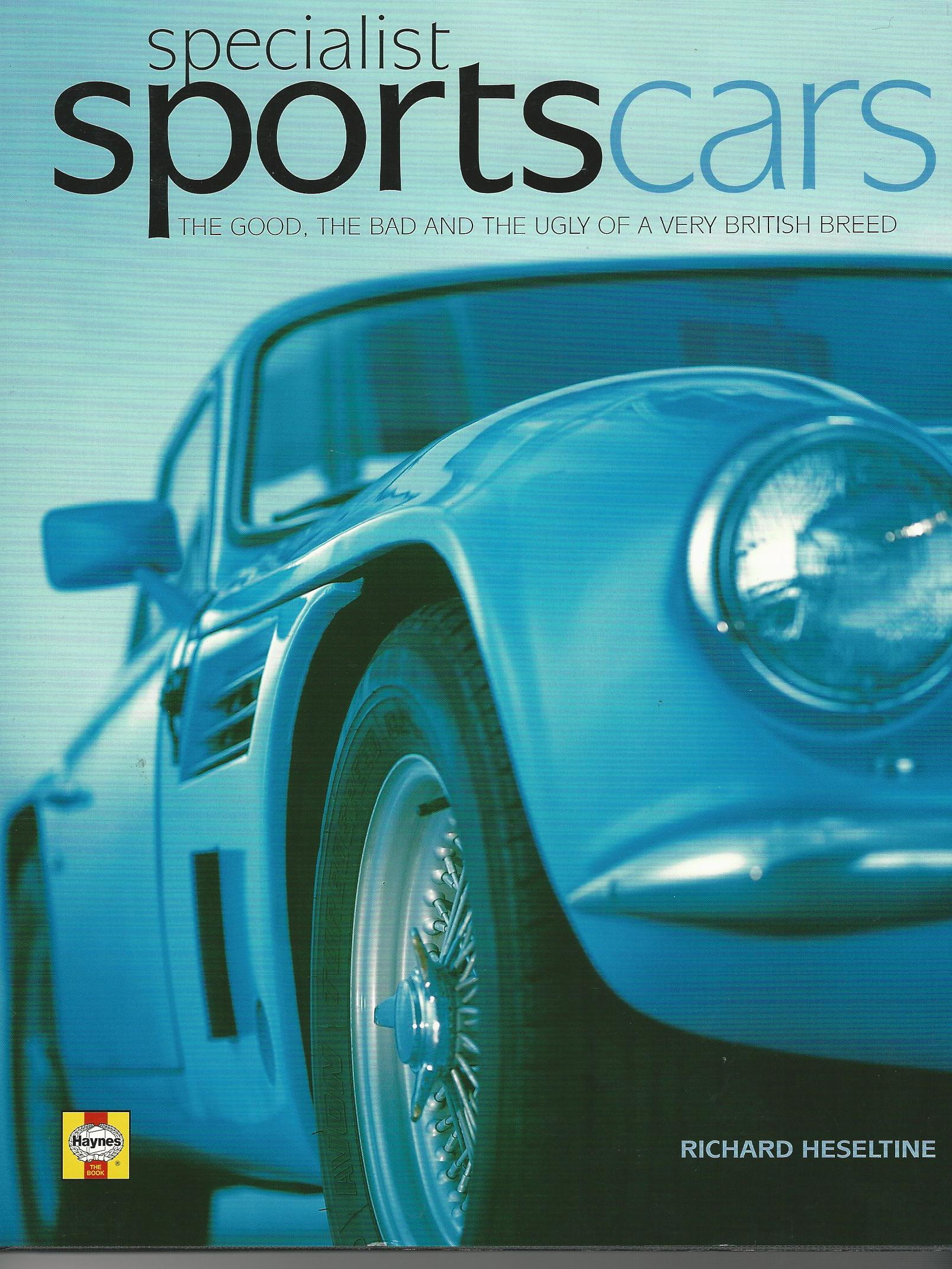 Image for Specialist Sports Cars: The Good, the Bad and the Ugly from a Very British Breed