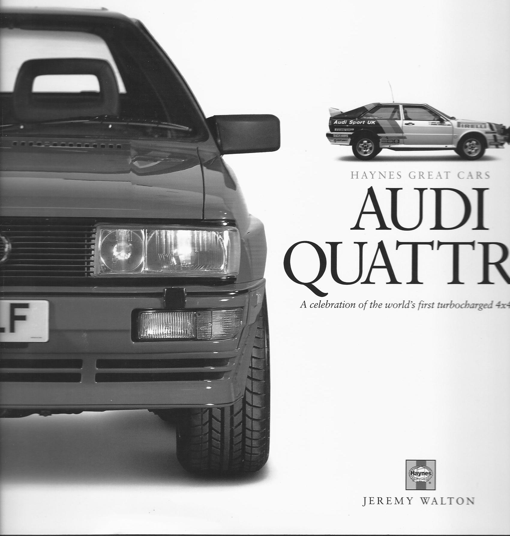Image for Audi Quattro: A Celebration of the World's First 4x4 coupe (Haynes Great Cars)