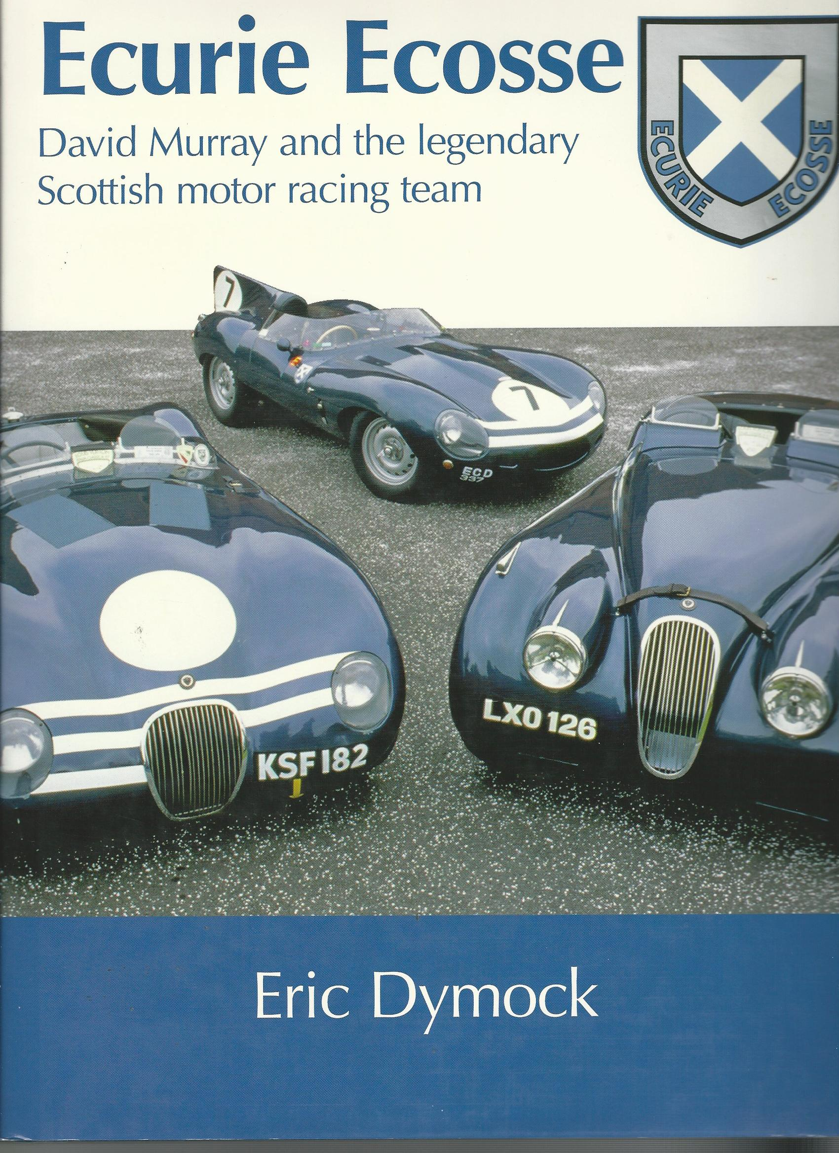 Image for Ecurie Ecosse: David Murray and the Legendary Scottish Motor Racing Team.