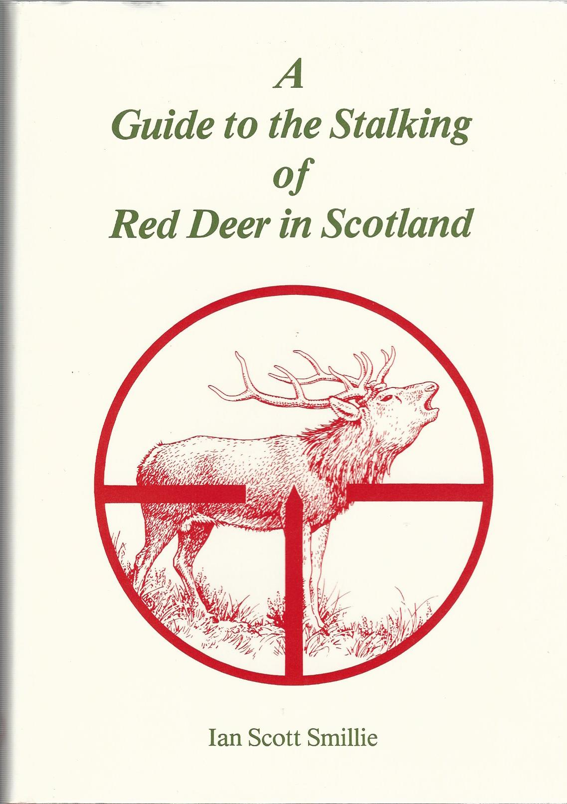 Image for A Guide to the Stalking of Red Deer in Scotland.