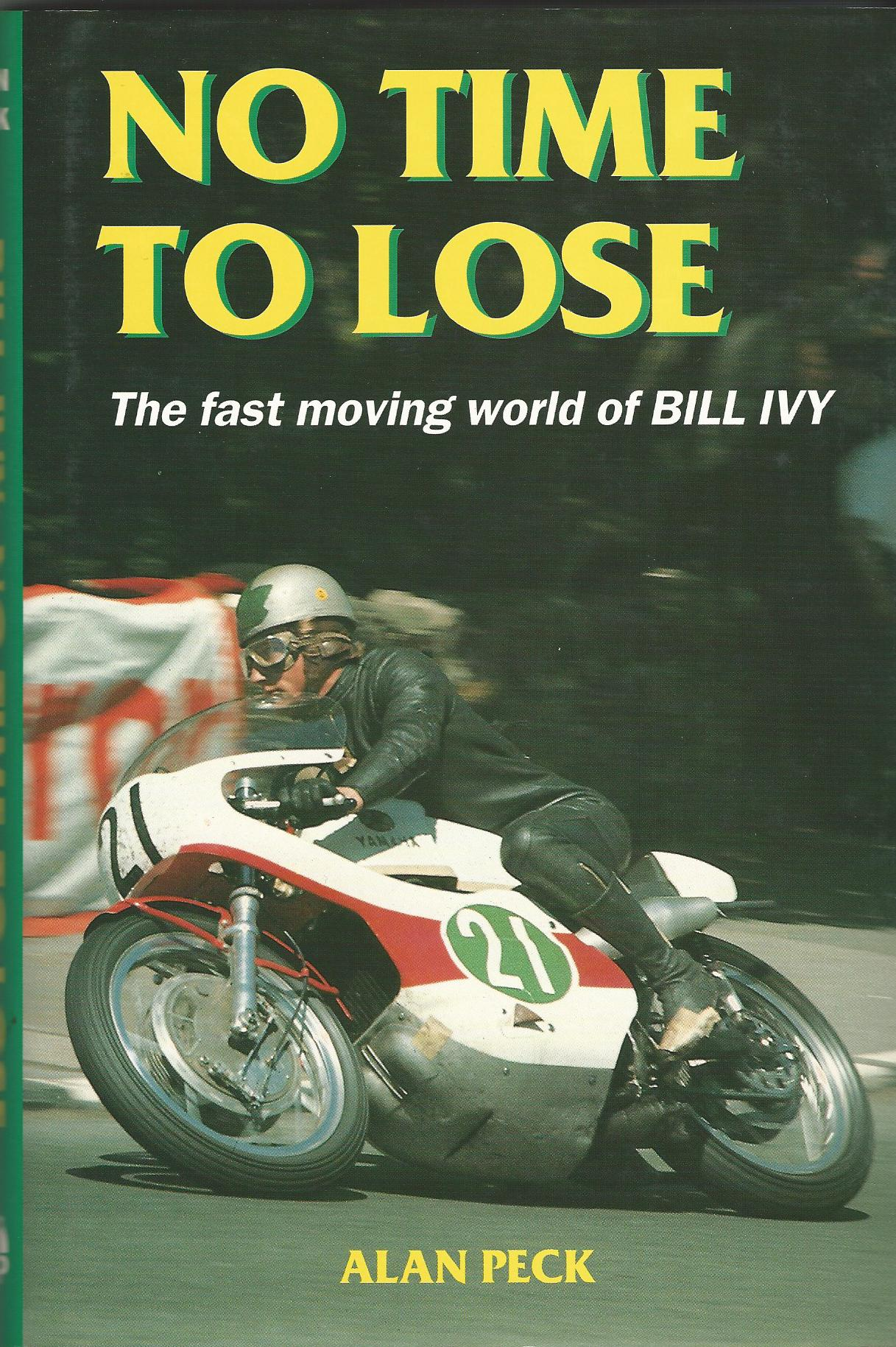 Image for No Time To Lose: The Fast Moving World of Bill Ivy.