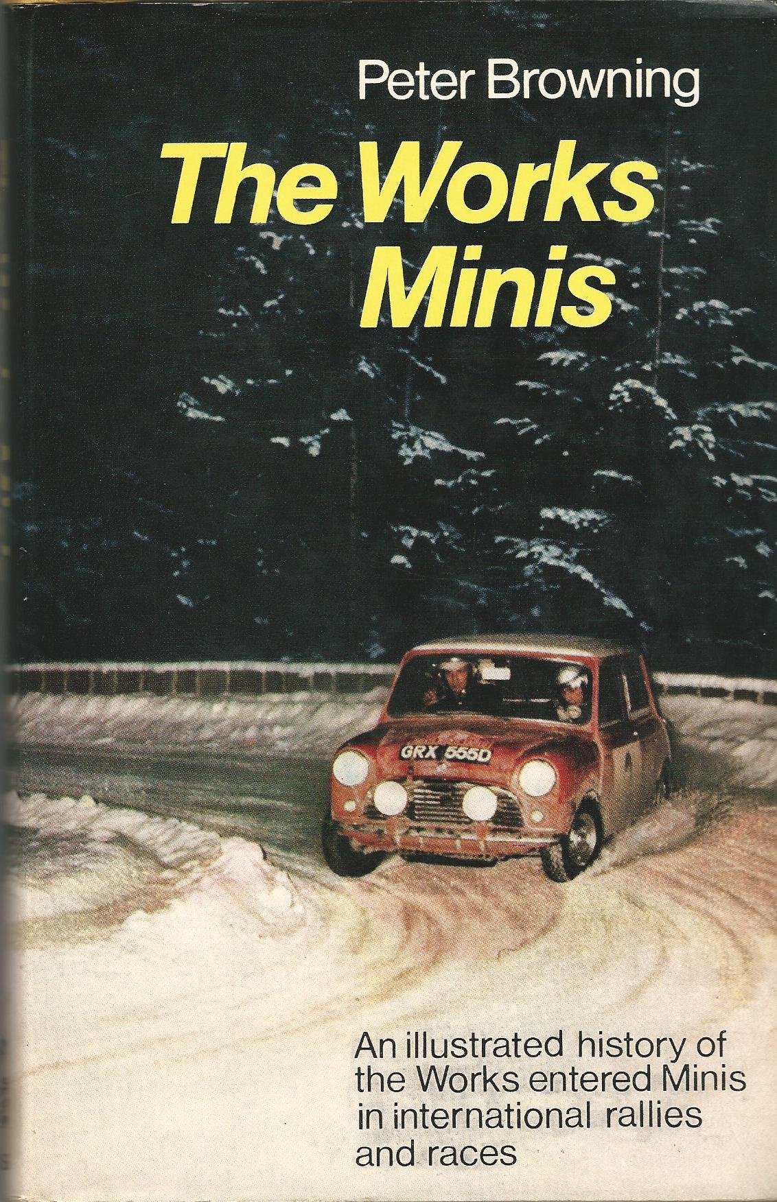Image for The Works Mini: An Illustrated History of the Works entered Minis in International Rallies and Races