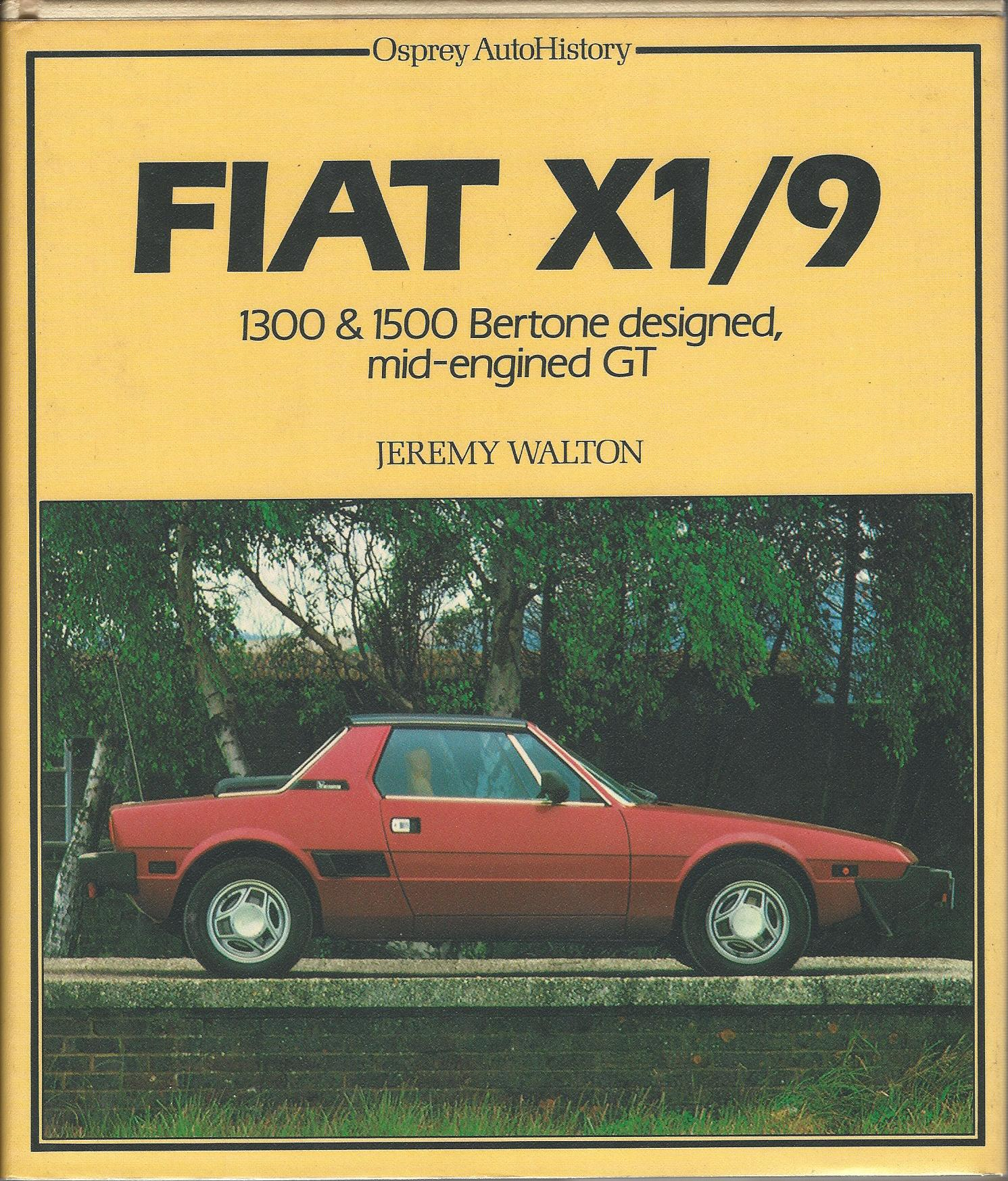Image for Fiat X1/9- 1300 & 1500 Bertone Designed, mid-engined GT. (Osprey autohistory)