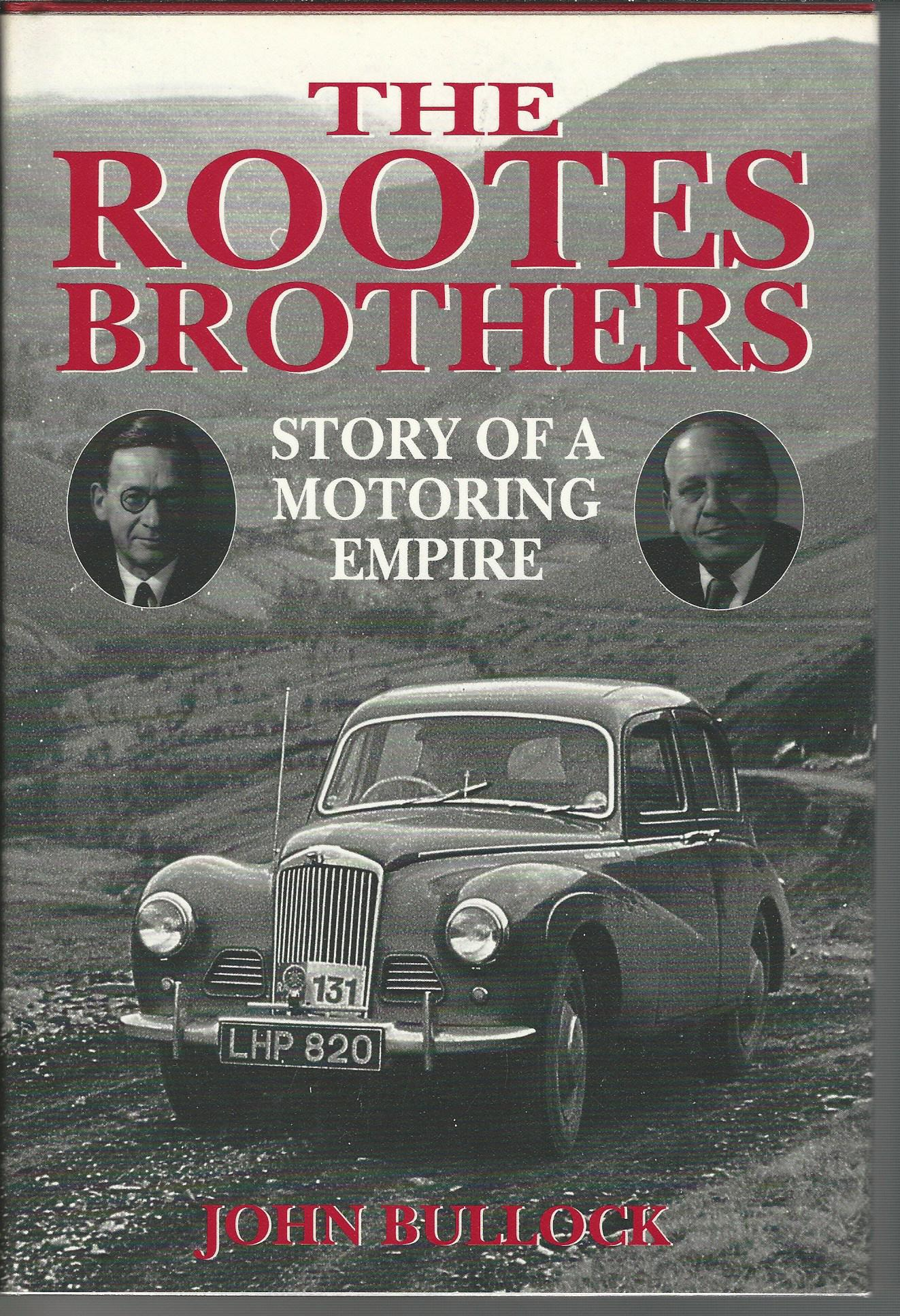 Image for The Rootes Brothers: Story of a Motoring Empire.
