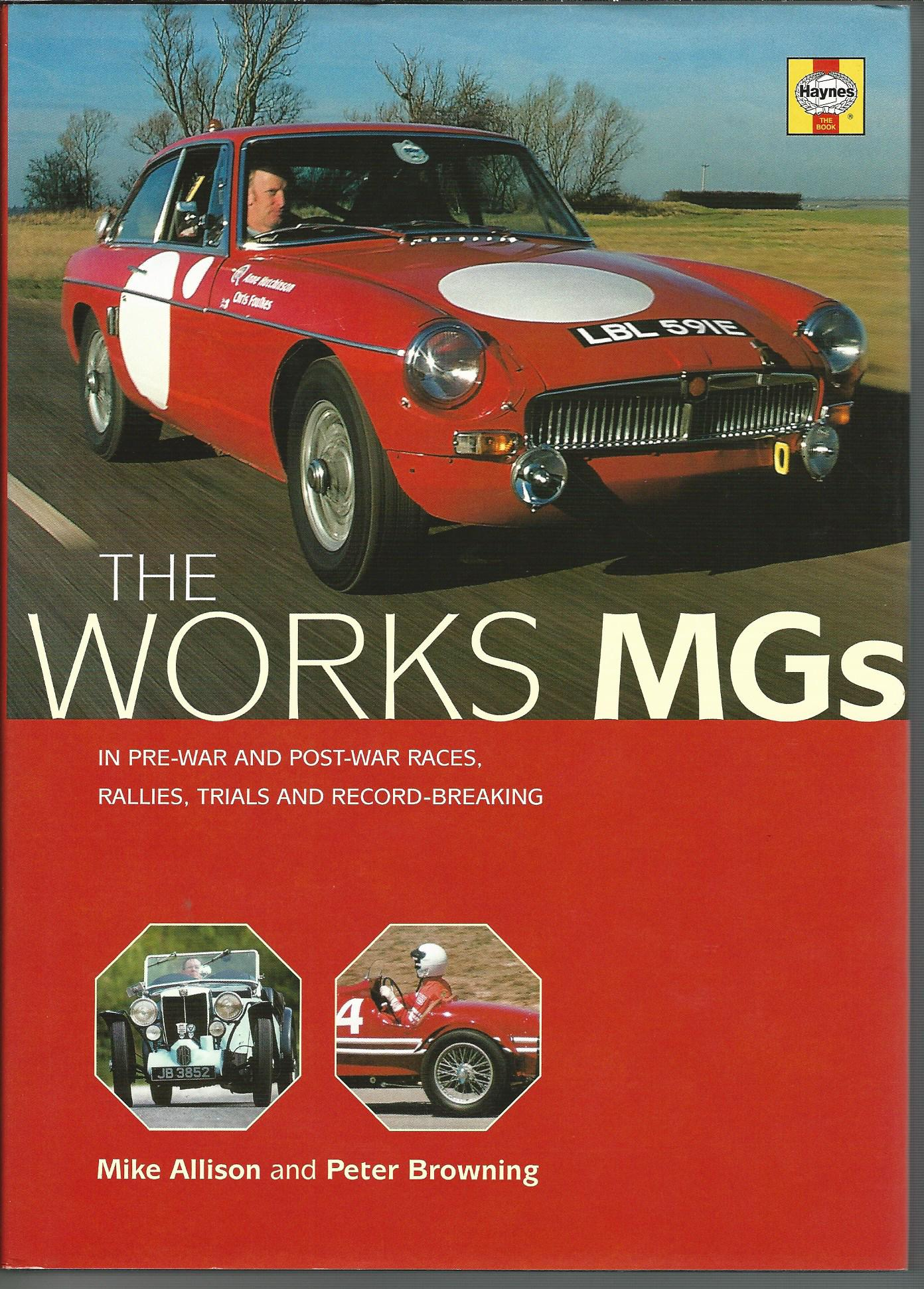 Image for The Works MGs: The Illustrated History of Works MGs in Record-Breaking, Trials, Races and Rallies