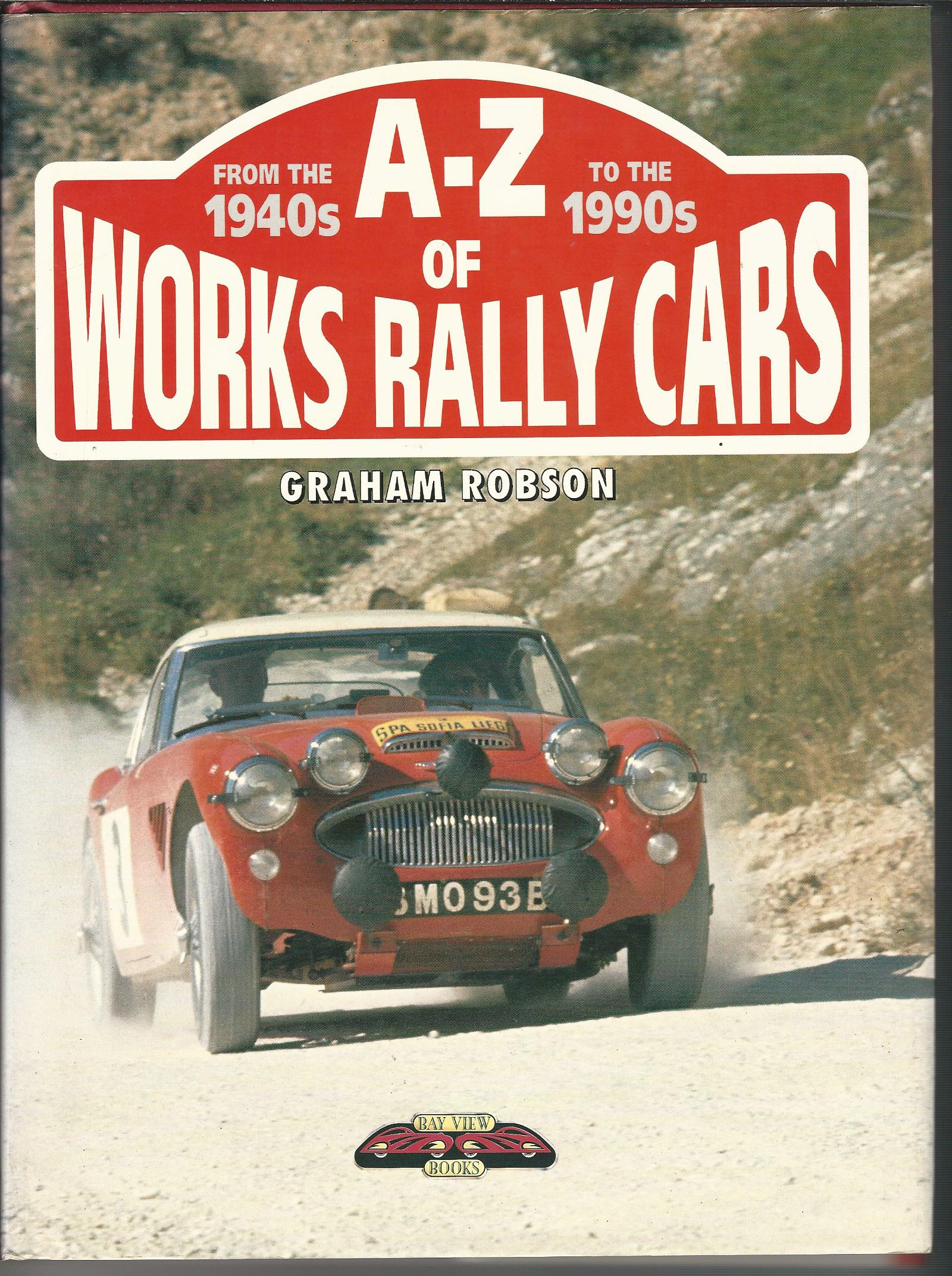 Image for A-Z of Works Rally Cars: From the 1940s to the 1990s.