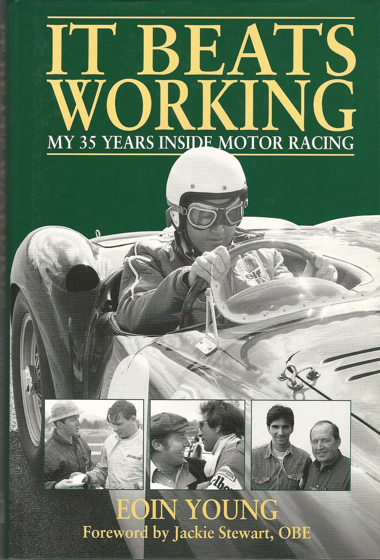Image for It Beats Working: My 35 Years Inside Motor Racing
