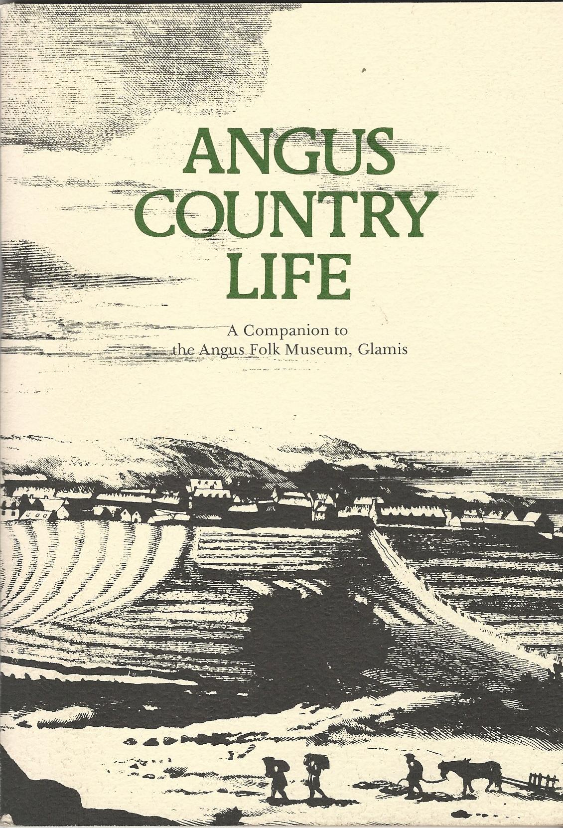 Image for Angus Country Life: A Companion to the Angus Folk Museum, Glamis.