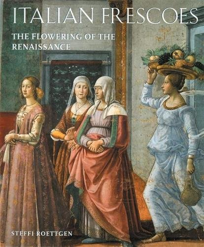 Image for Italian Frescoes: The Flowering of the Renaissance 1470-1510