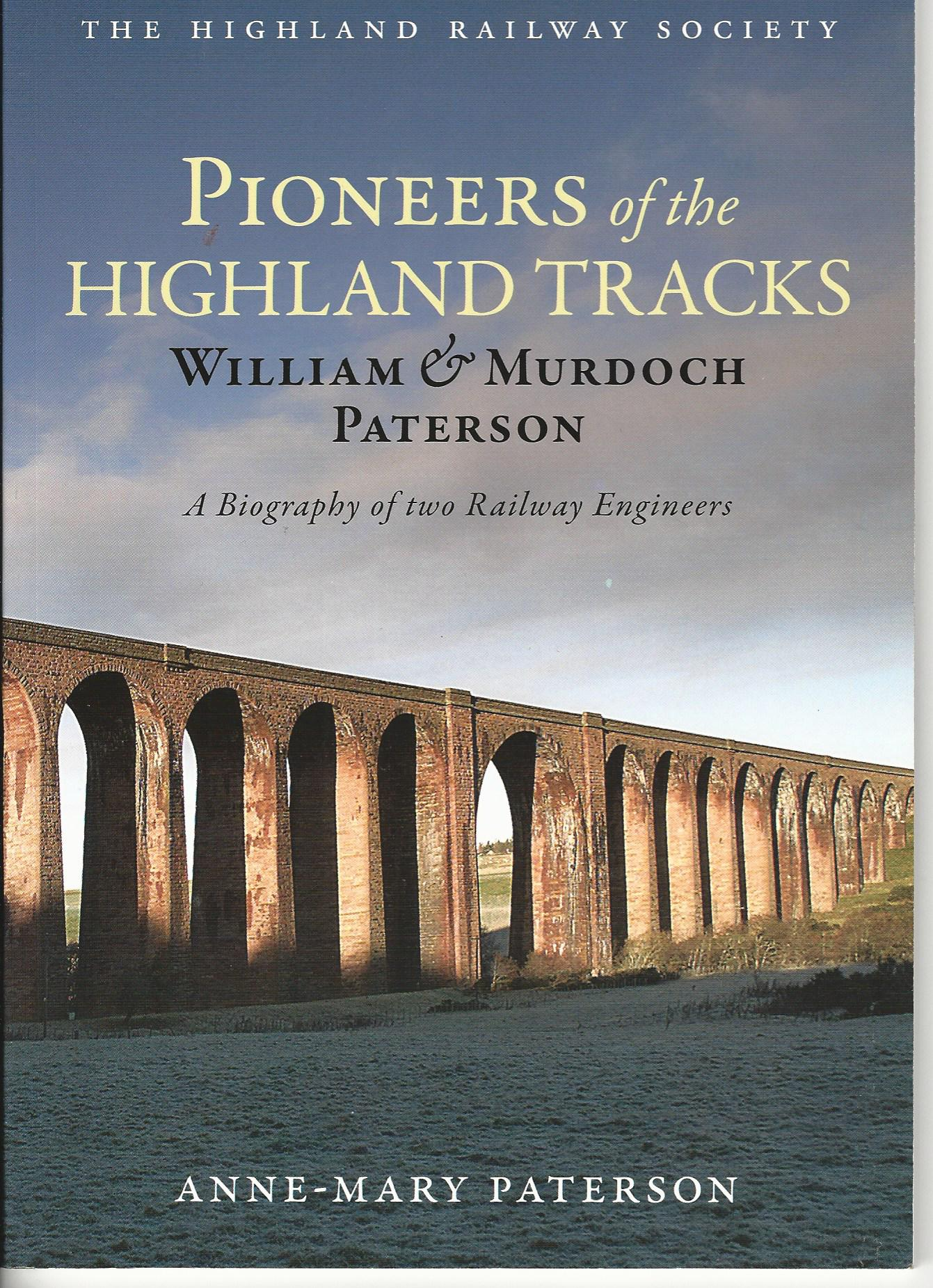 Image for Pioneers of the Highland Tracks: William and Murdoch Paterson, A Biography of Two Railway Engineers.