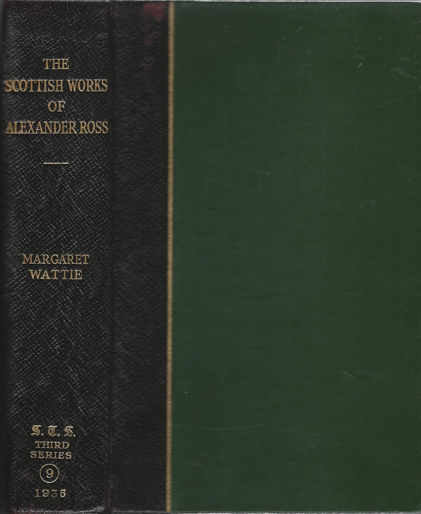 Image for The Scottish Works of Alexander Ross Consisting of: Helenore, or The Fortunate Shepherdess; Songs; The Fortunate Shepherd, or The Orphan.