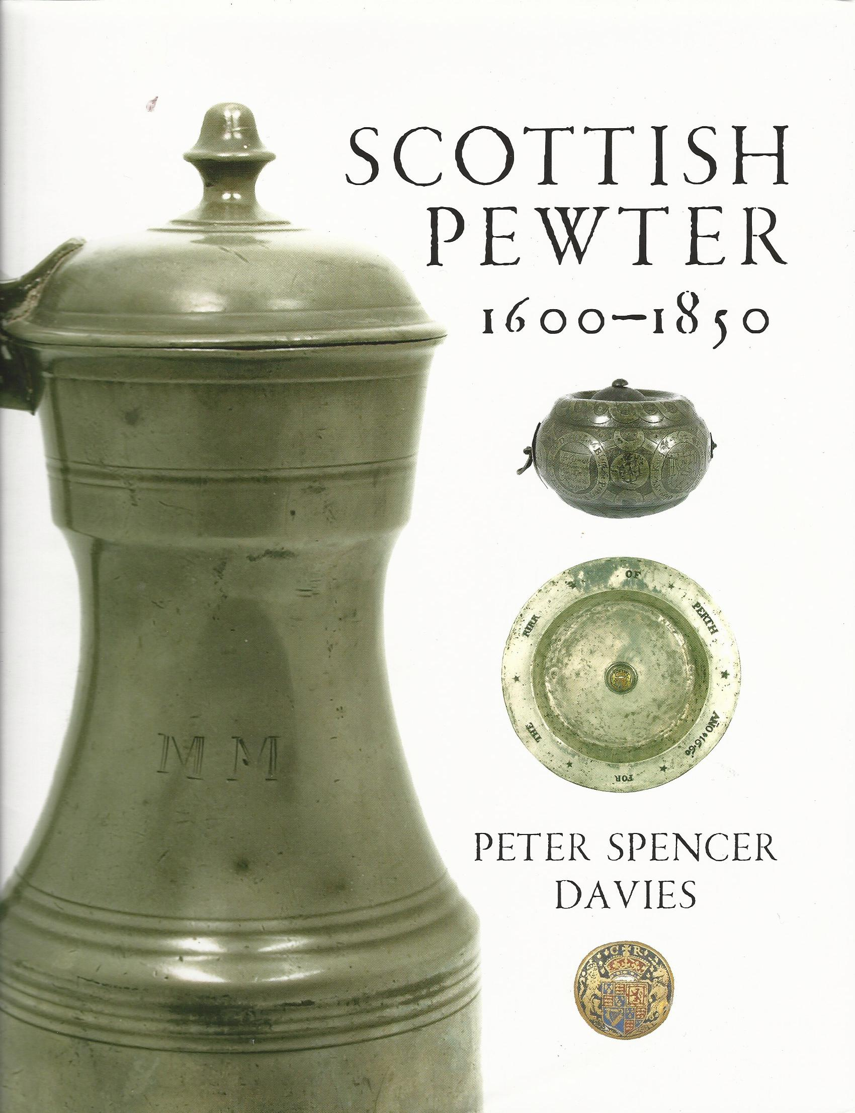 Image for Scottish Pewter 1600-1850