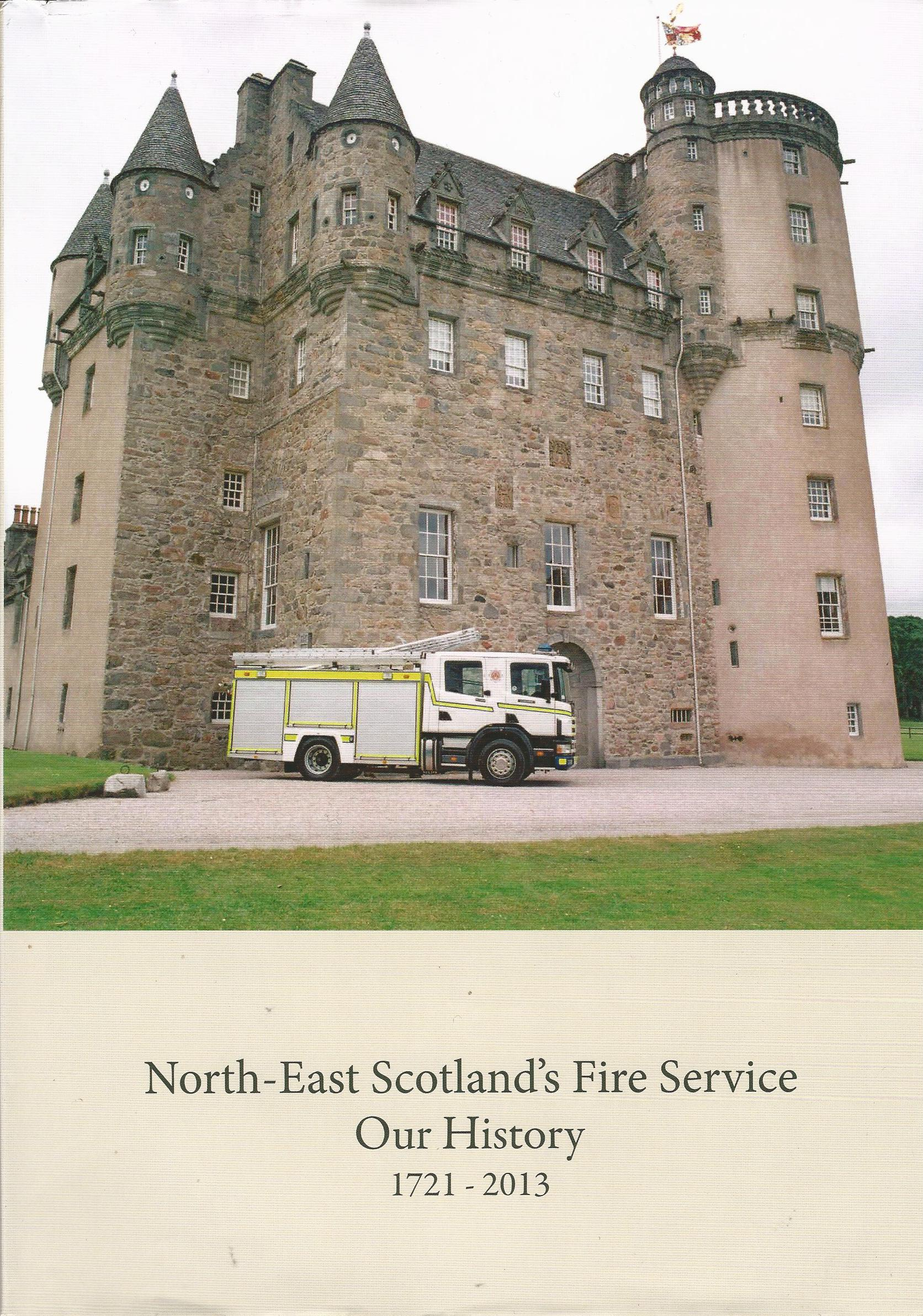 Image for North-East Scotland's Fire Service: Our History 1721-2013.