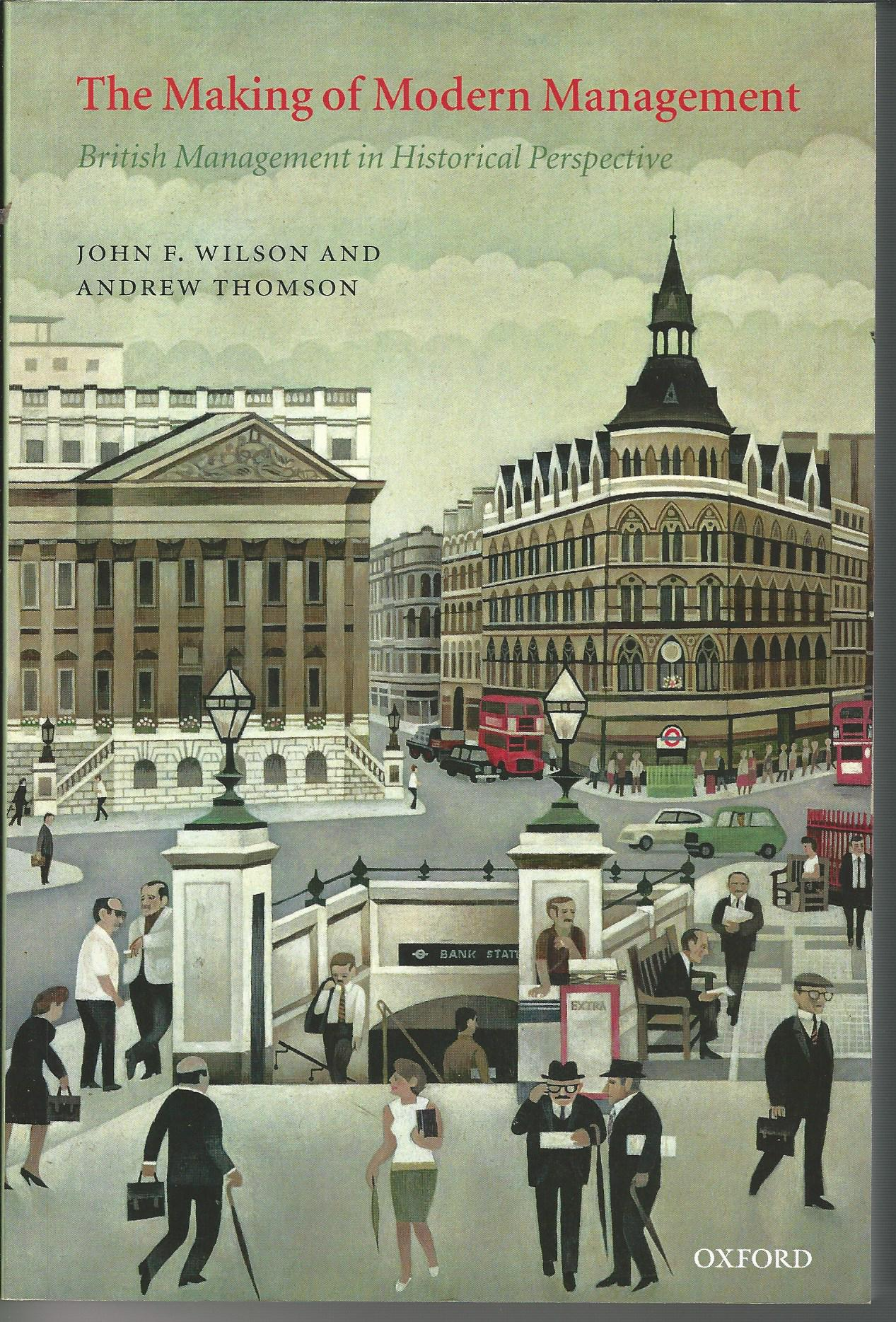 Image for The Making of Modern Management: British Management in Historical Perspective