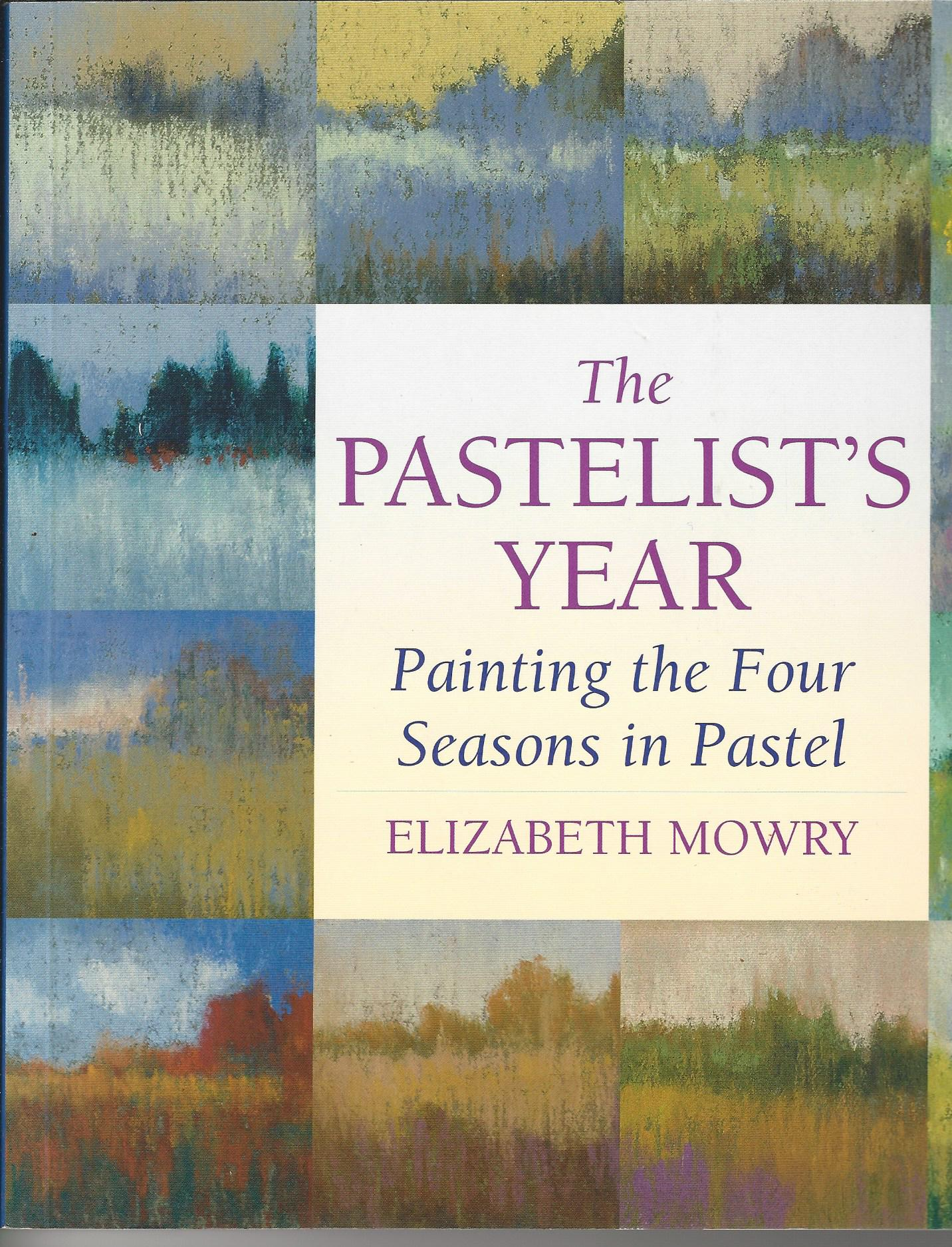 Image for The Pastelist's Year: Painting the Four Seasons in Pastel.