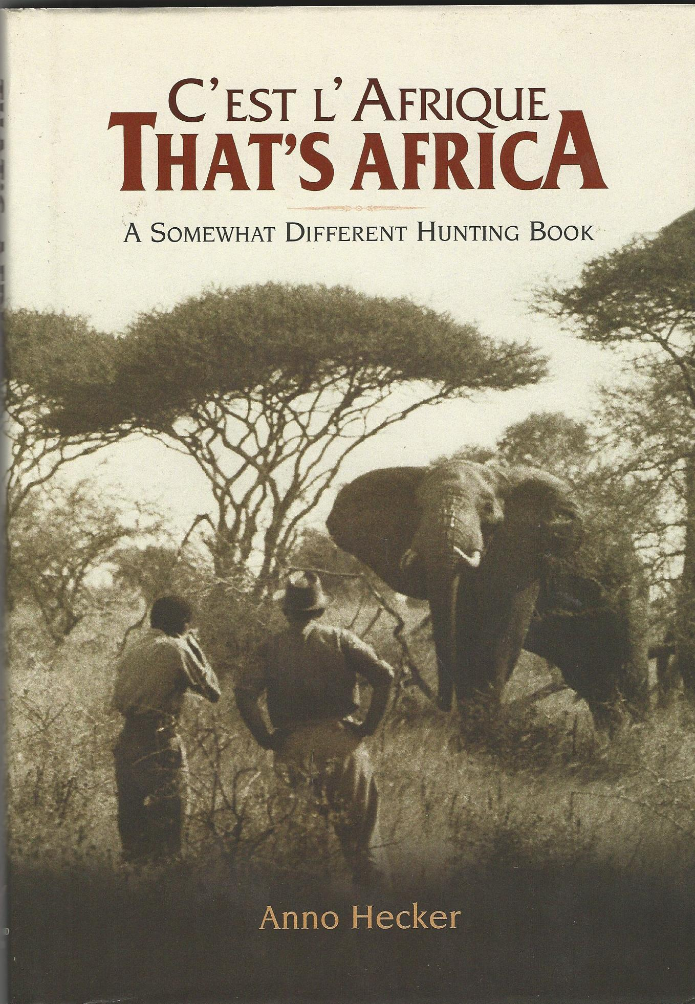 Image for That's Africa: C'est L' Afrique. A Somewhat Different Hunting Book