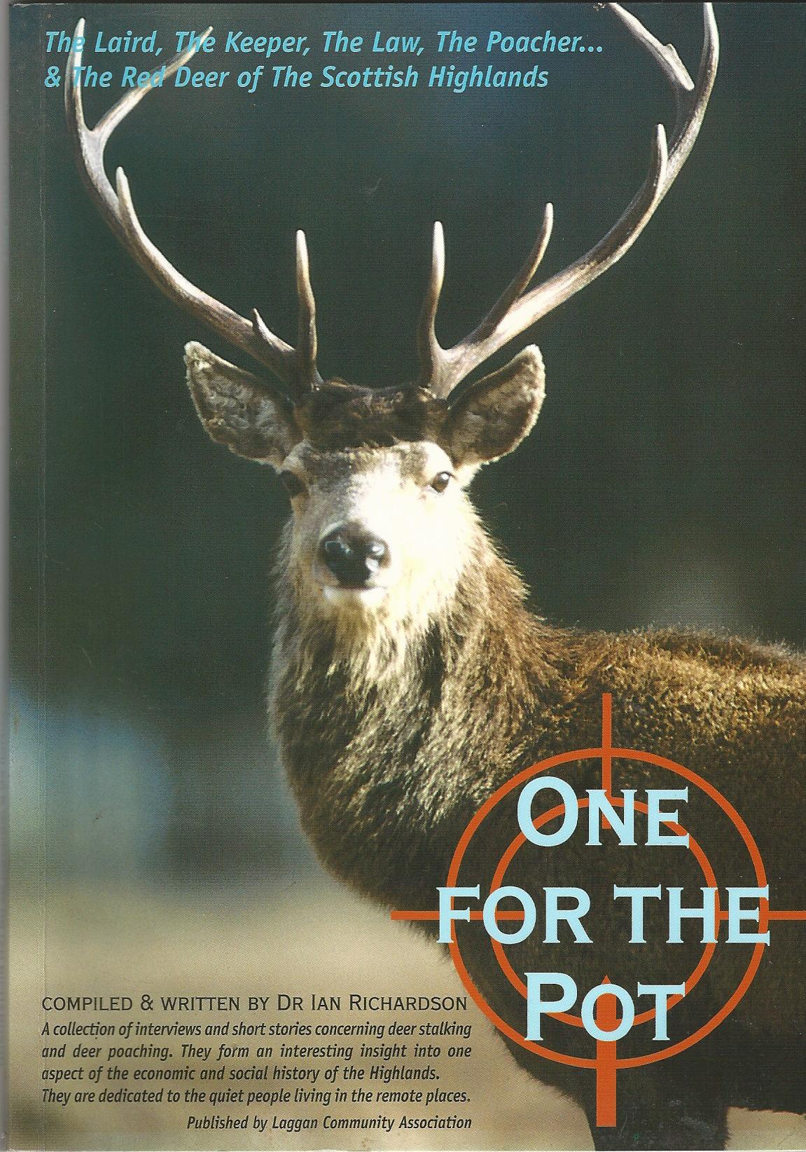 Image for One for the Pot: The Laird, the Law, the Poacher and the Red Deer of the Scottish Highlands