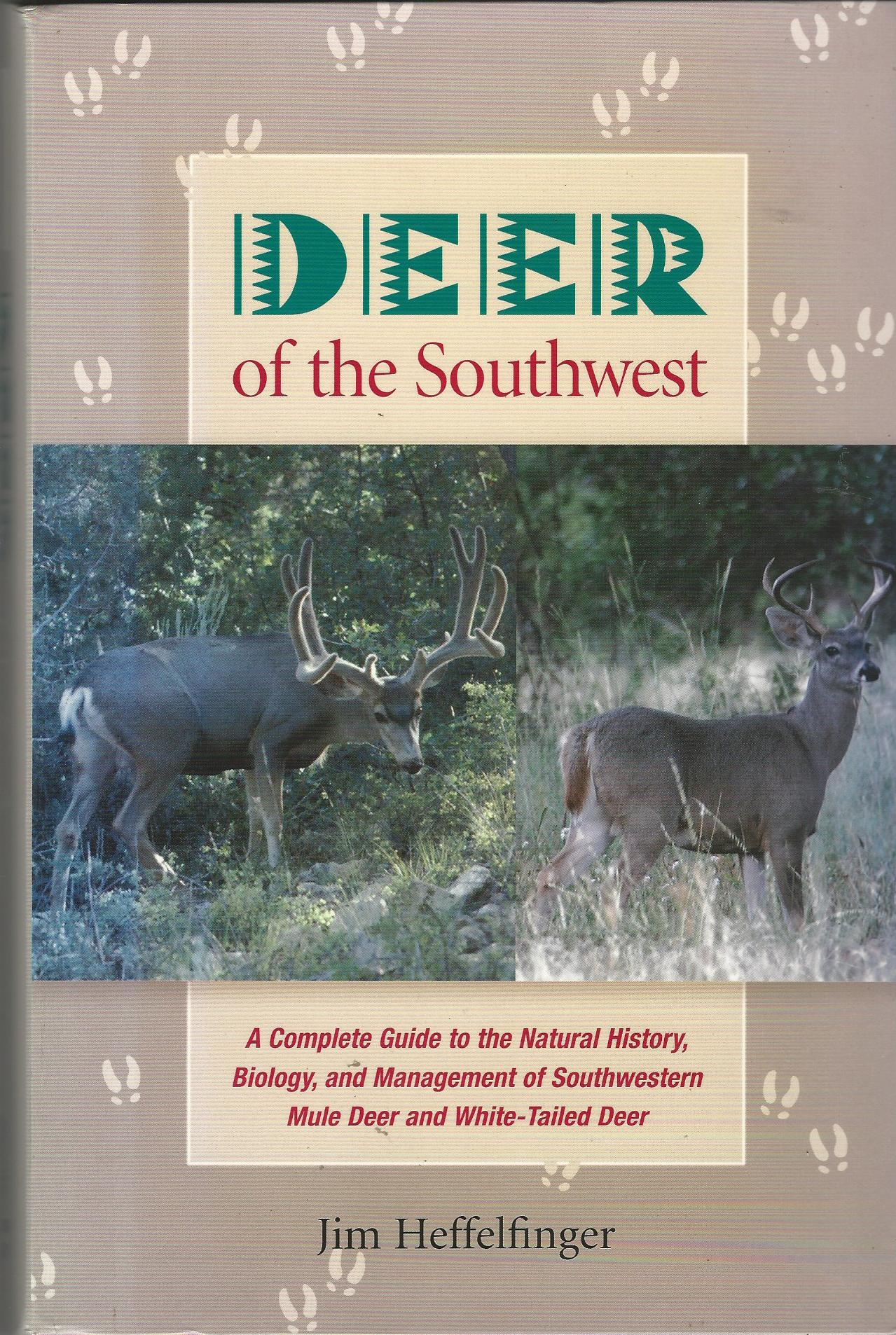 Image for Deer of the Southwest: A Complete Guide to the Natural History, Biology, and Management of Southwestern Mule Deer and White-tailed Deer