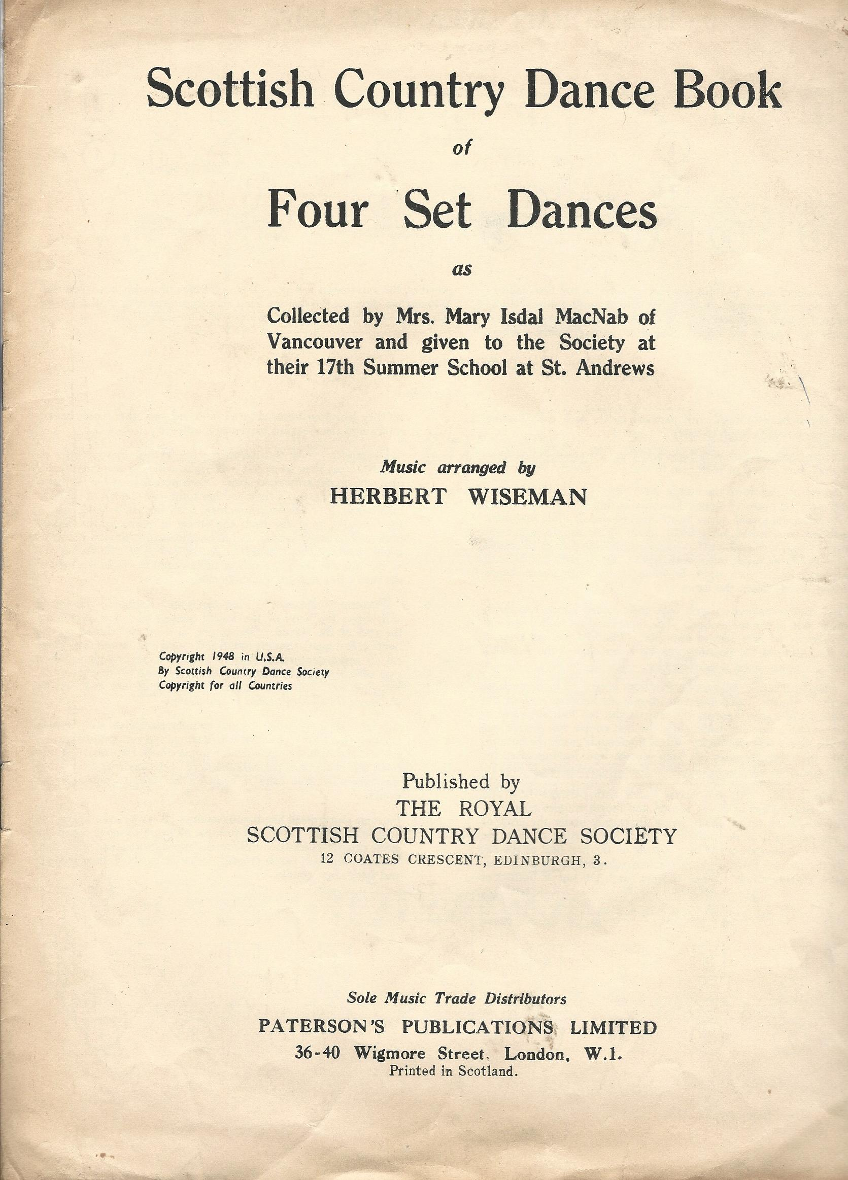 Image for Scottish Country Dance Book of Four Set Dances, as collected by Mrs Mary Isdal MacNab of Vancouver and given to the Society at their 17th Summer School at St. Andrews.