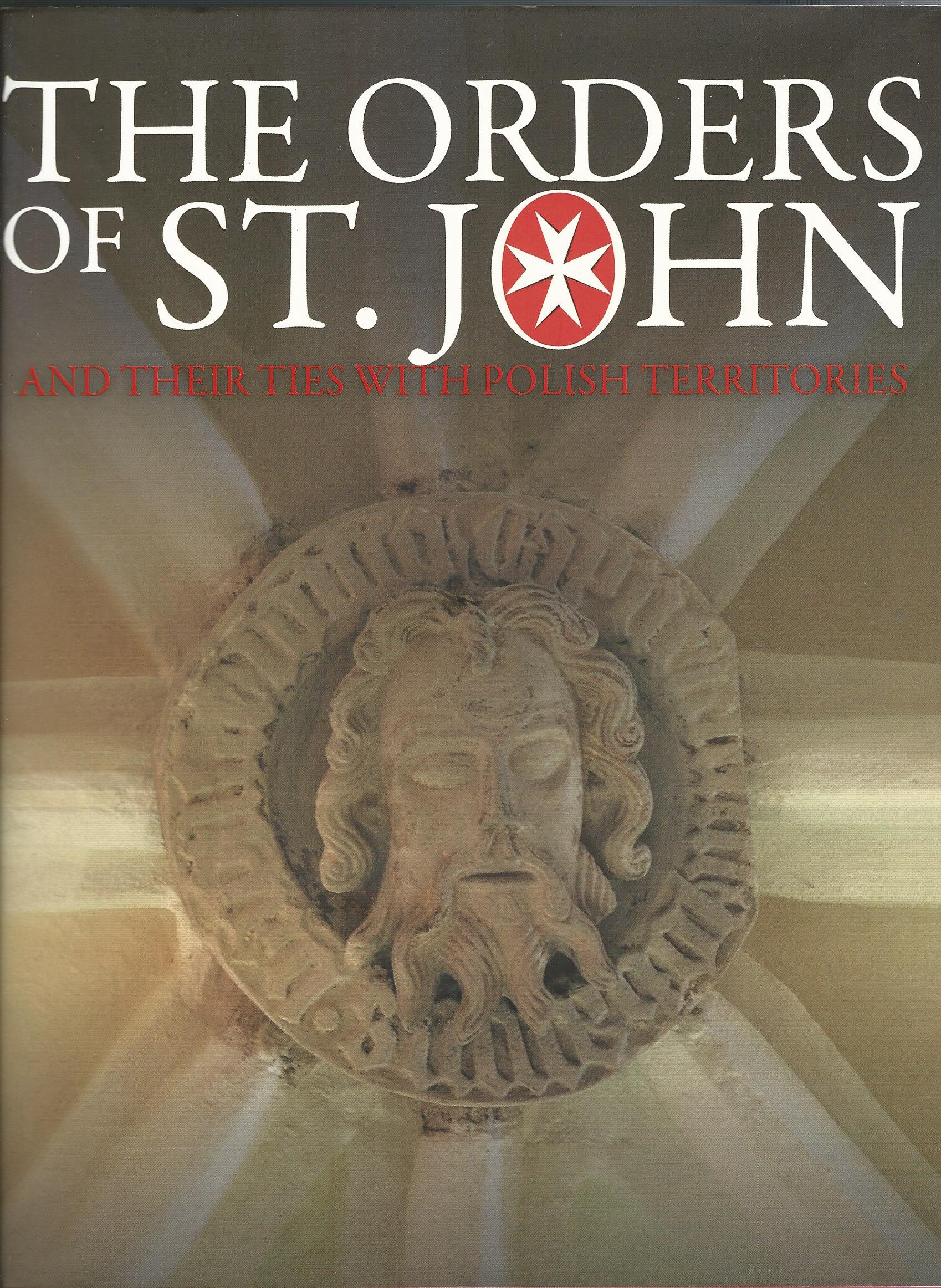 Image for The Orders of St. John and their Ties with Polish Territories.
