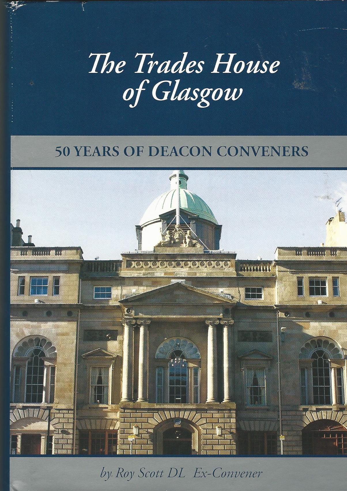 Image for The Trades House of Glasgow: 50 Years of Deacon Conveners