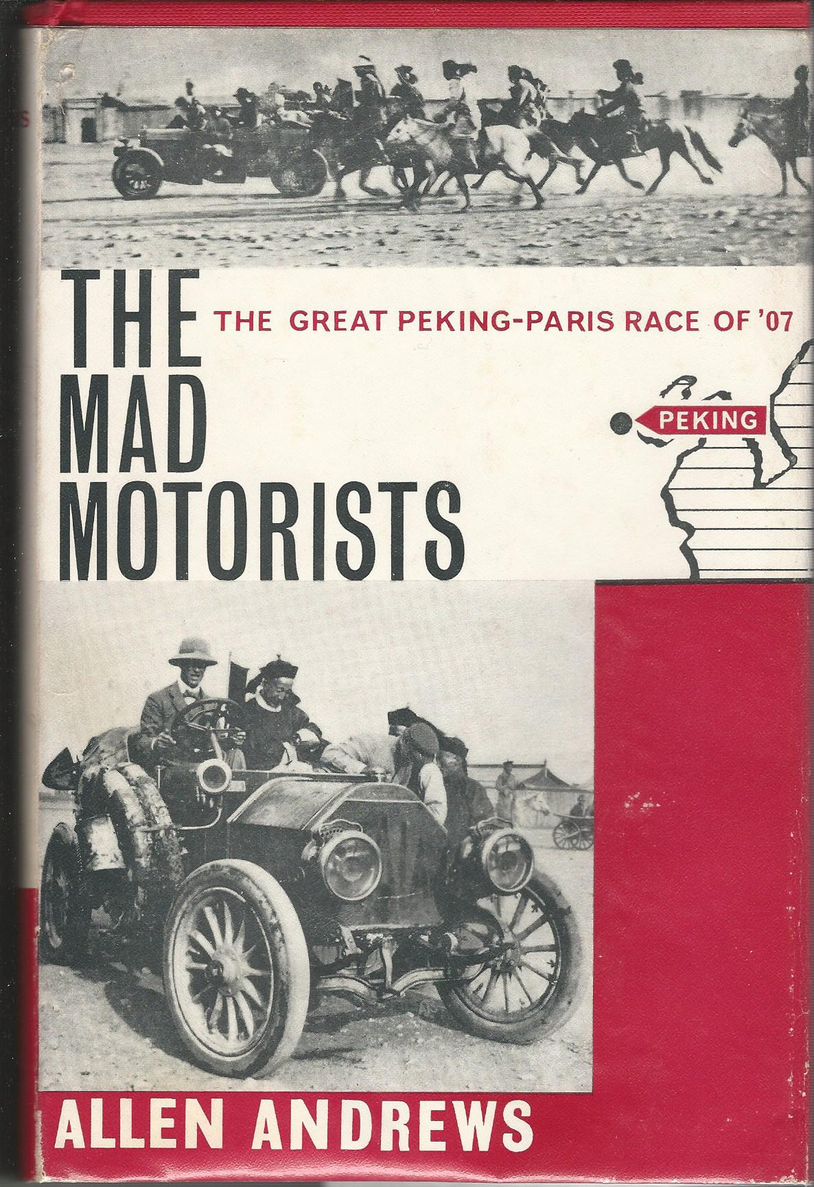 Image for The Mad Motorists: The Great Peking - Paris Race of '07.