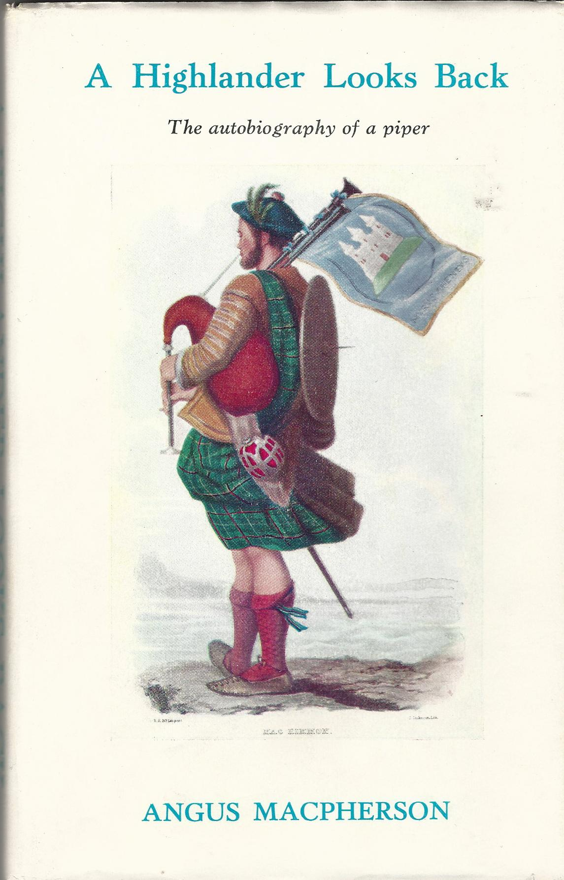 Image for A Highlander Looks Back: The Autobiography of a Piper.