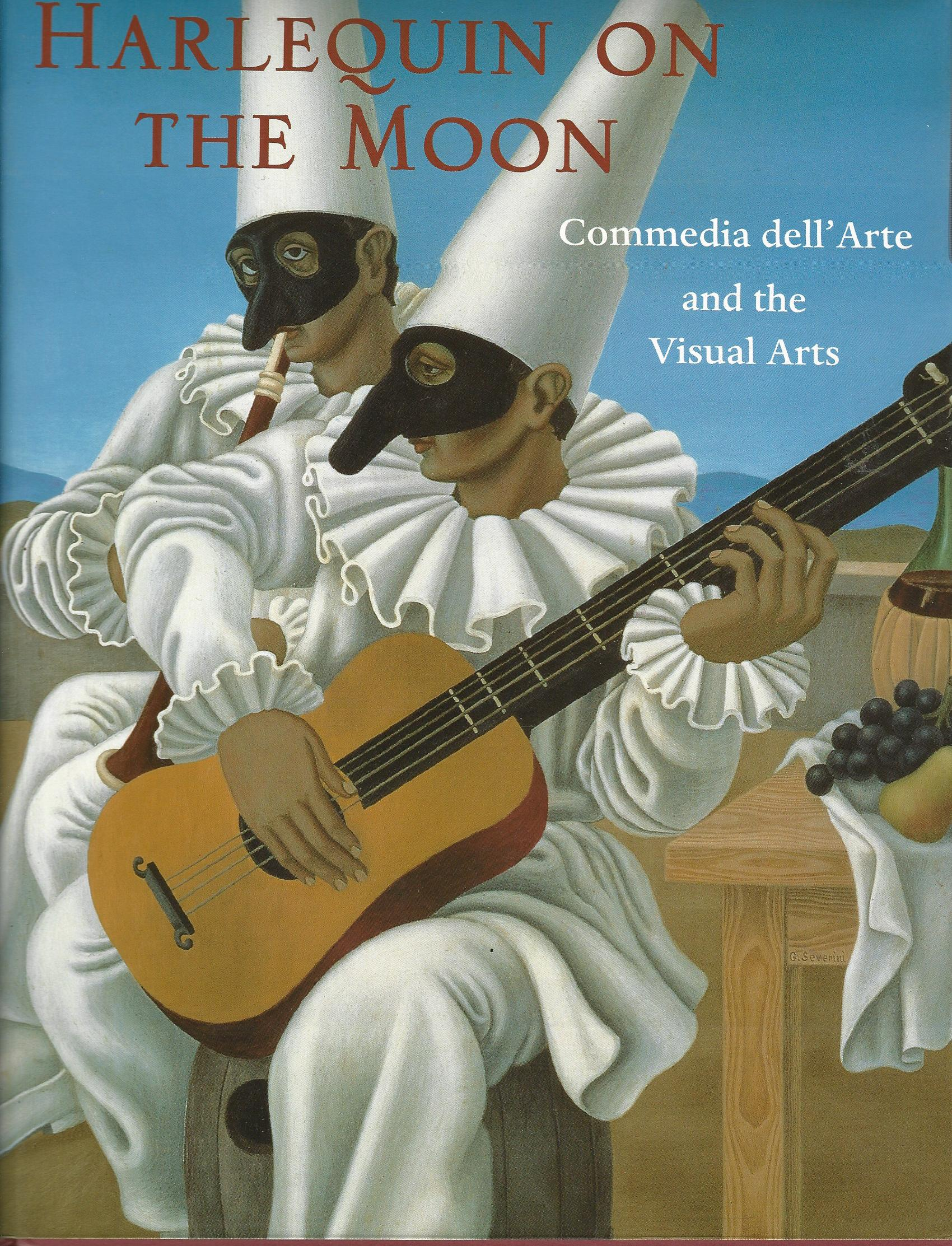 Image for Harlequin on the Moon: Commedia Dell'Arte and the Visual Arts