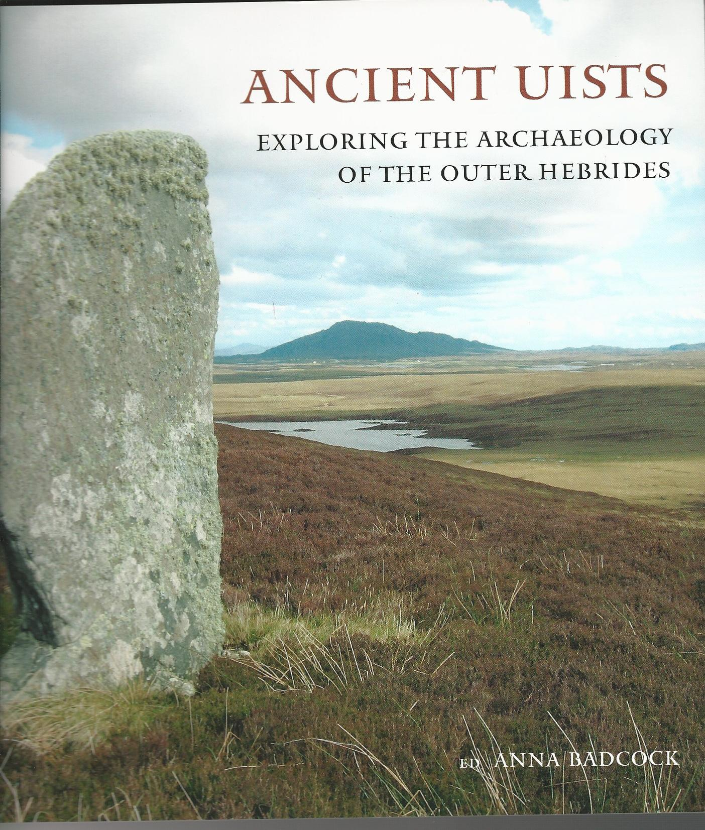 Image for Ancient Uists : Exploring the Archaeology of the Outer Hebrides.